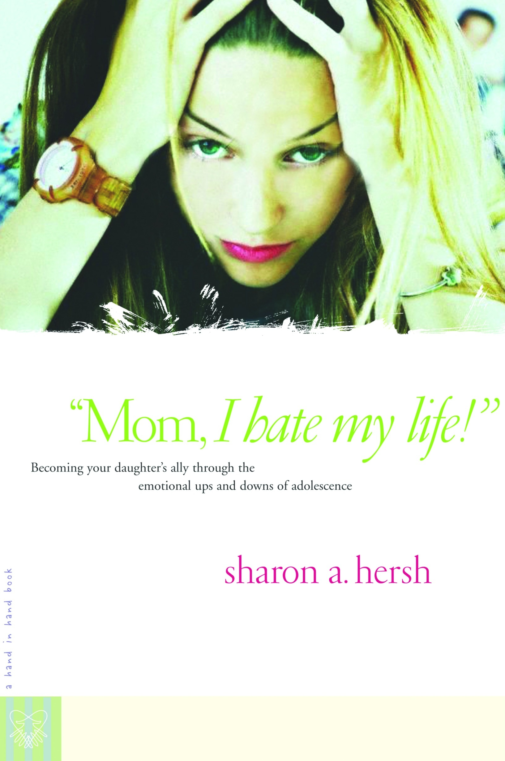 Mom, I Hate My Life! by Sharon Hersh - Penguin Books Australia