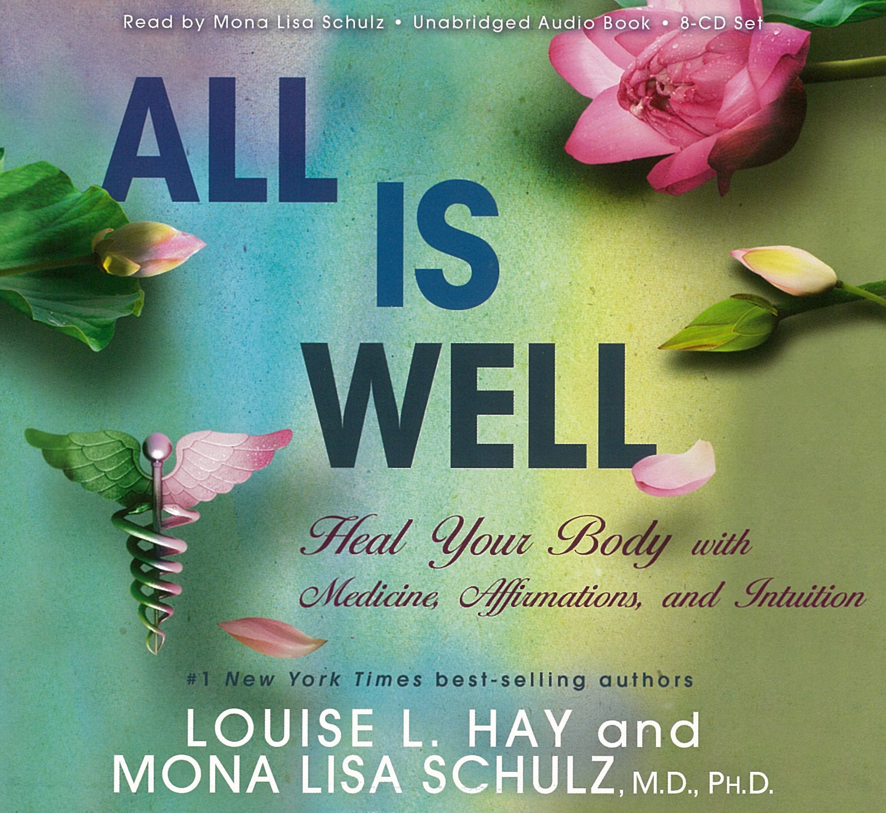 All is Well: Heal your body with Medicine, Affirmations and ...