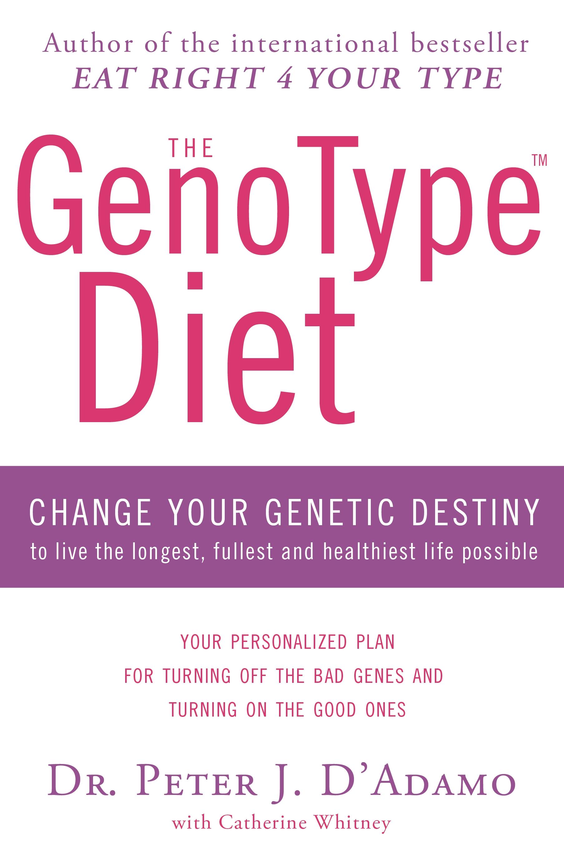 The genotype diet by peter dadamo penguin books new zealand the genotype diet change your genetic destiny fandeluxe Choice Image