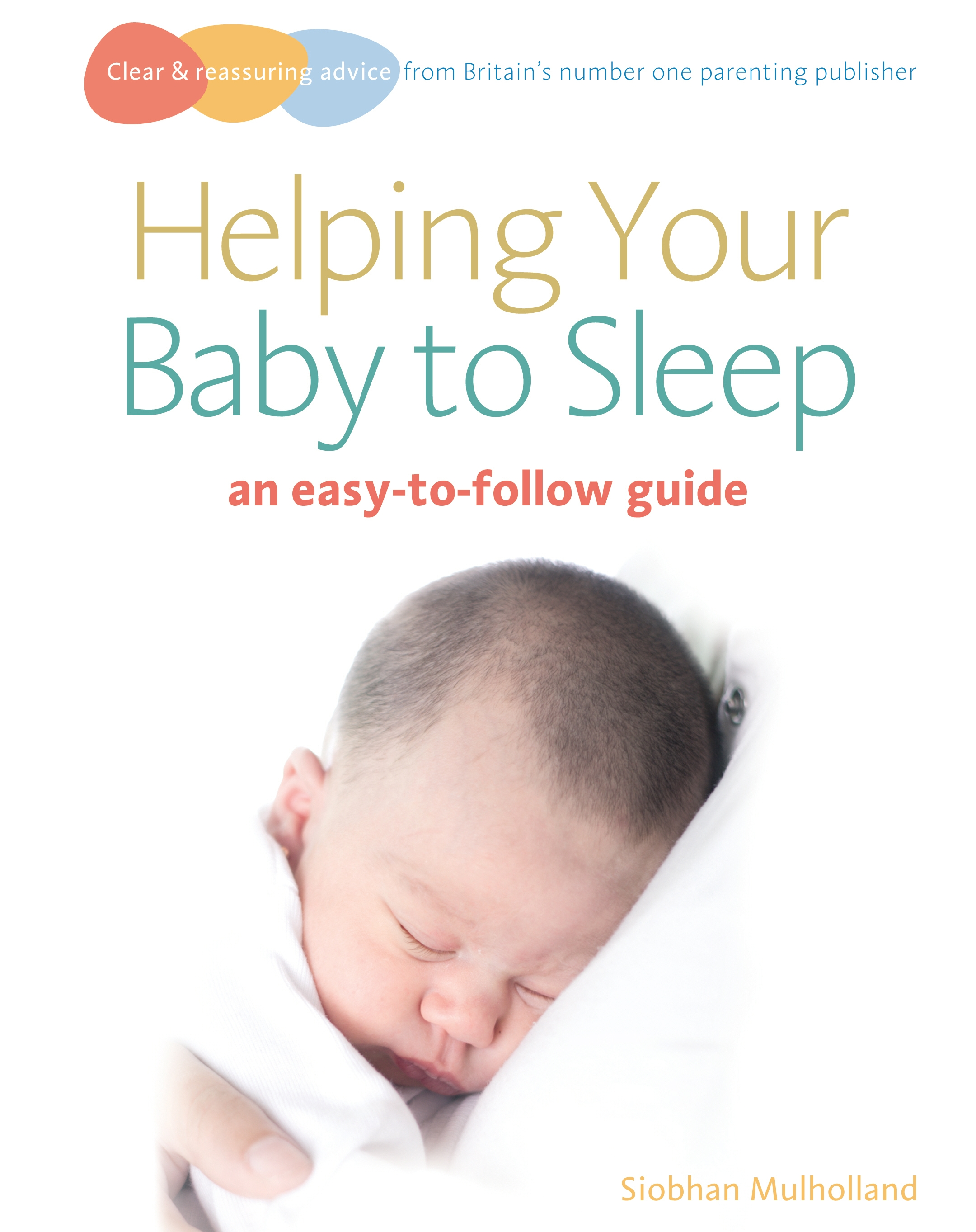 Helping Your baby to Sleep by Siobhan Mulholland - Penguin