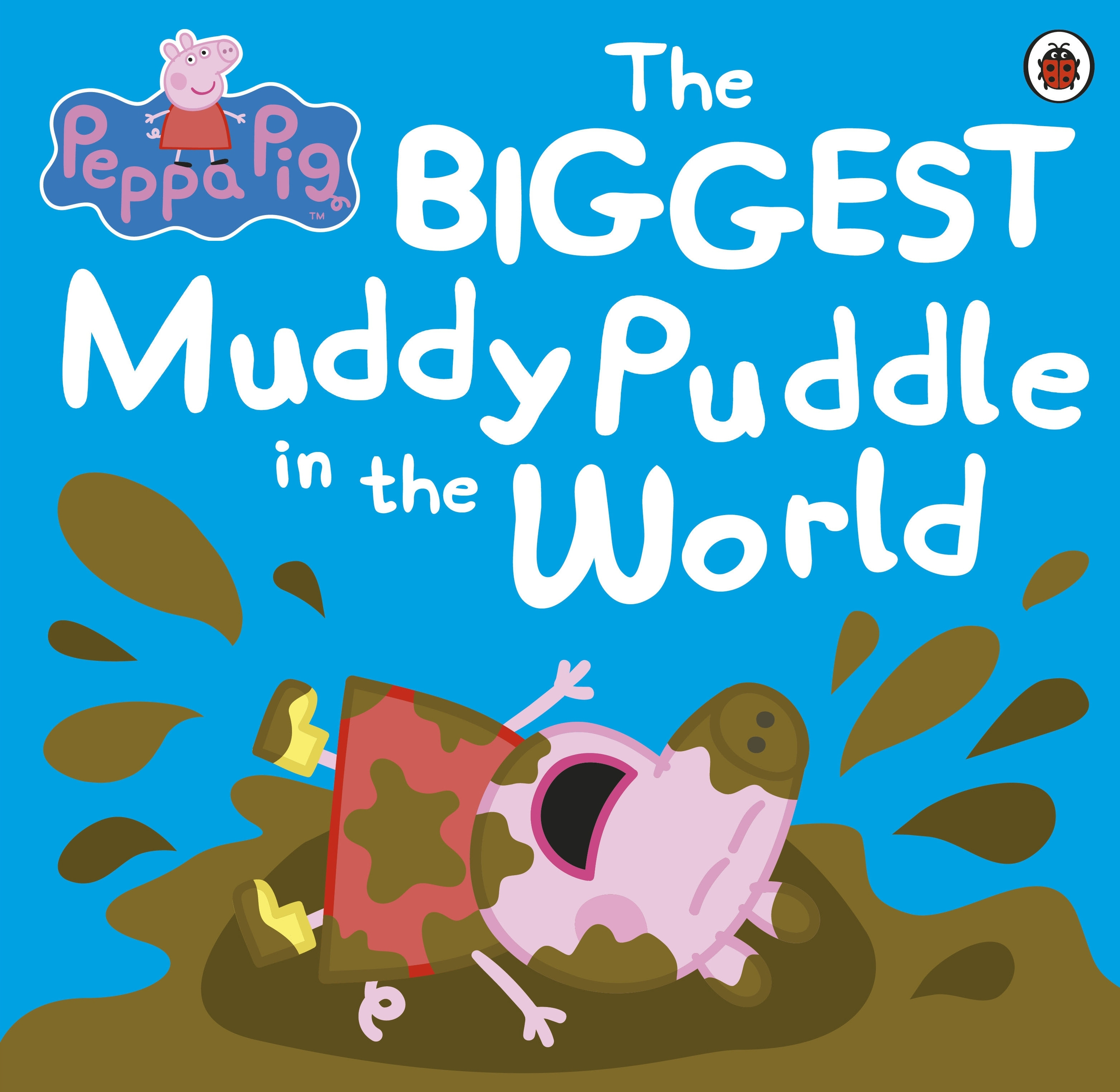 Peppa Pig The Biggest Muddy Puddle In The World Penguin Books