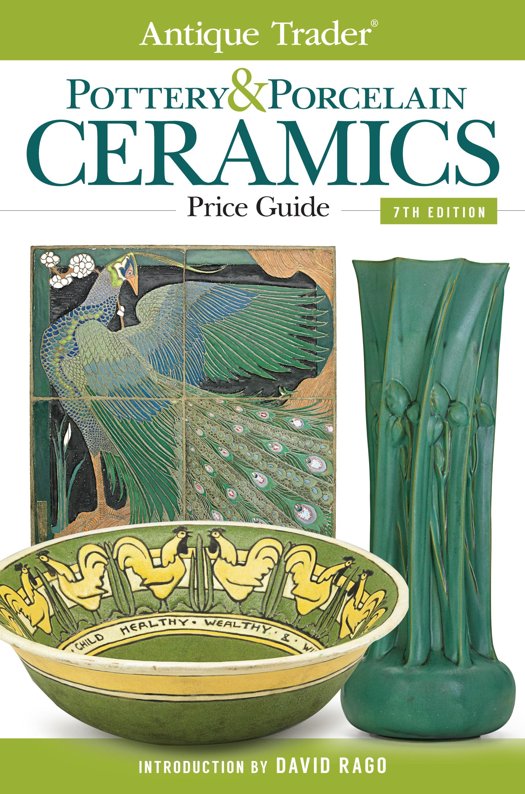 Antique Trader Pottery & Porcelain Ceramics Price Guide by David