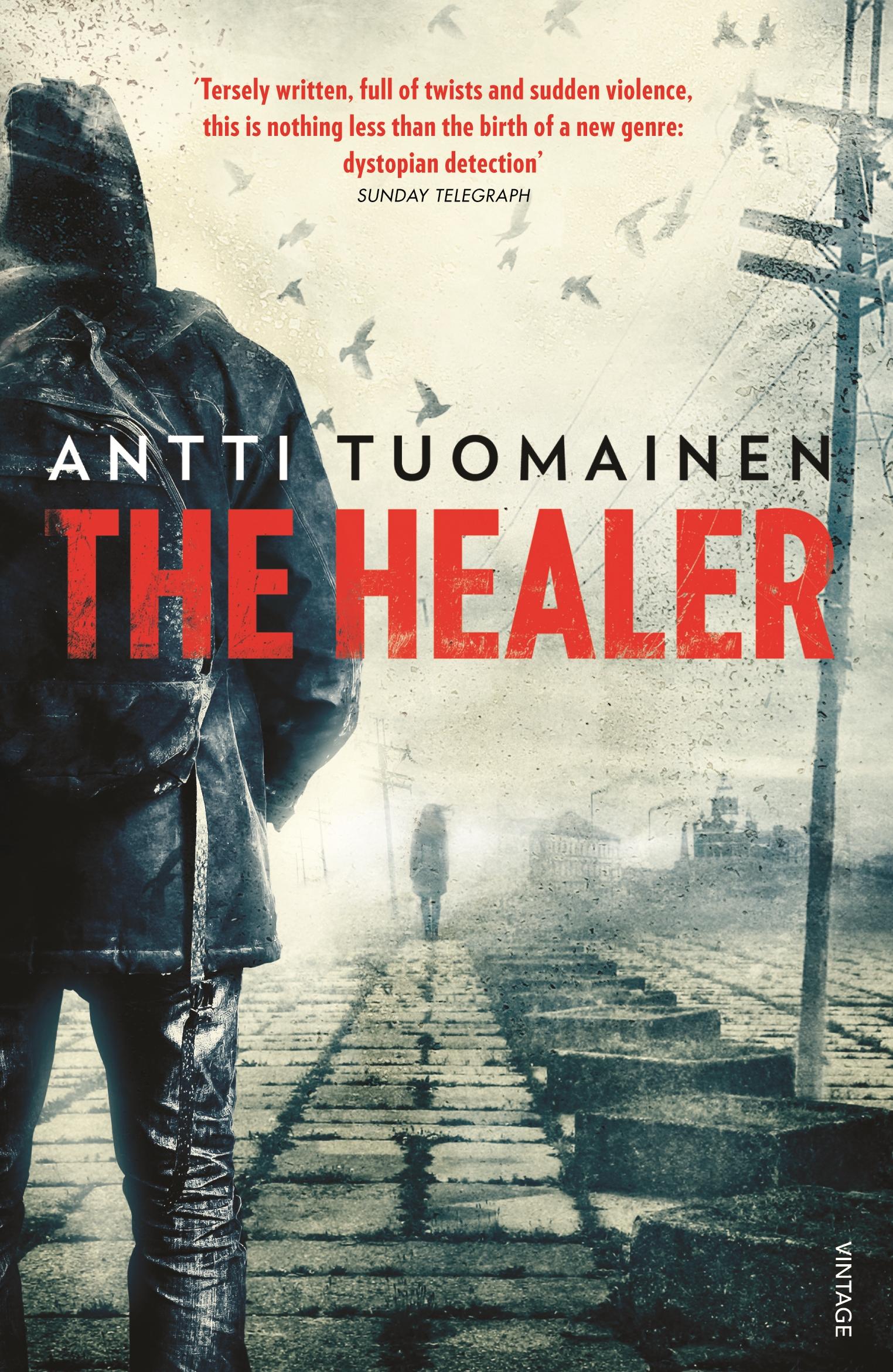 The Healer By Antti Tuomainen Penguin Books Australia