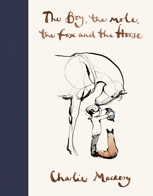 The Boy The Mole The Fox And The Horse By Charlie Mackesy Penguin Books Australia