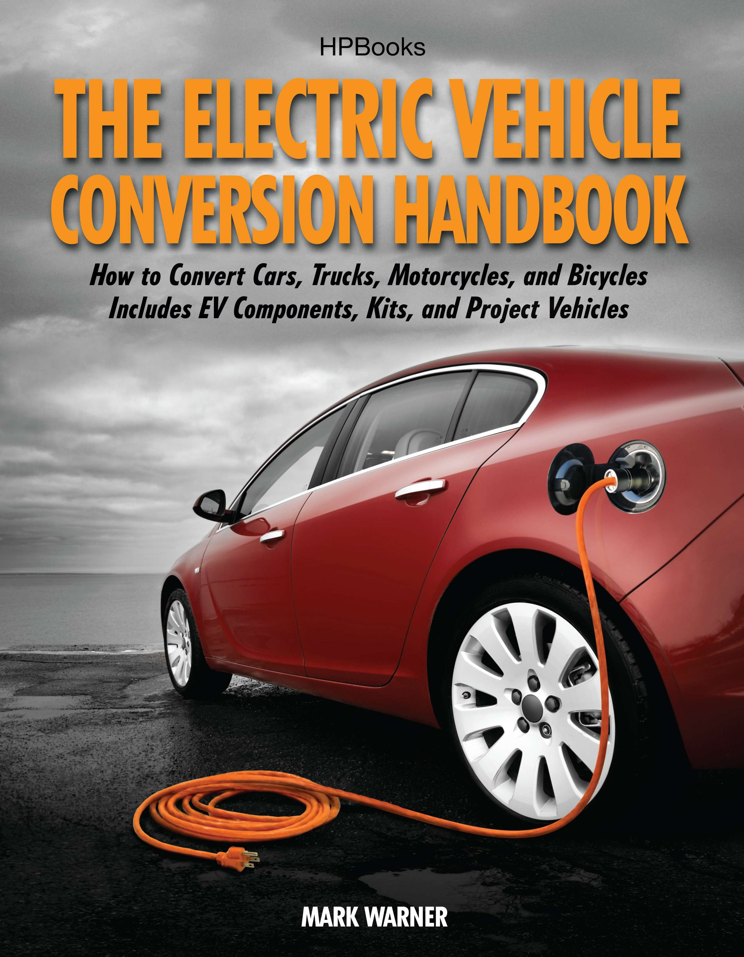 The Electric Vehicle Conversion Handbook HP1568 By Mark