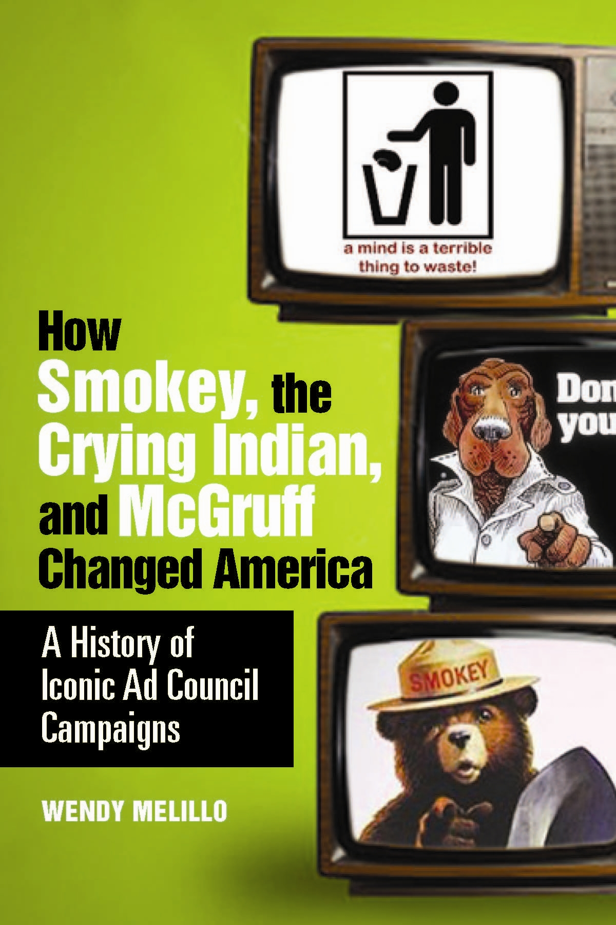 how mcgruff and the crying indian changed america a history of iconic ad council campaigns