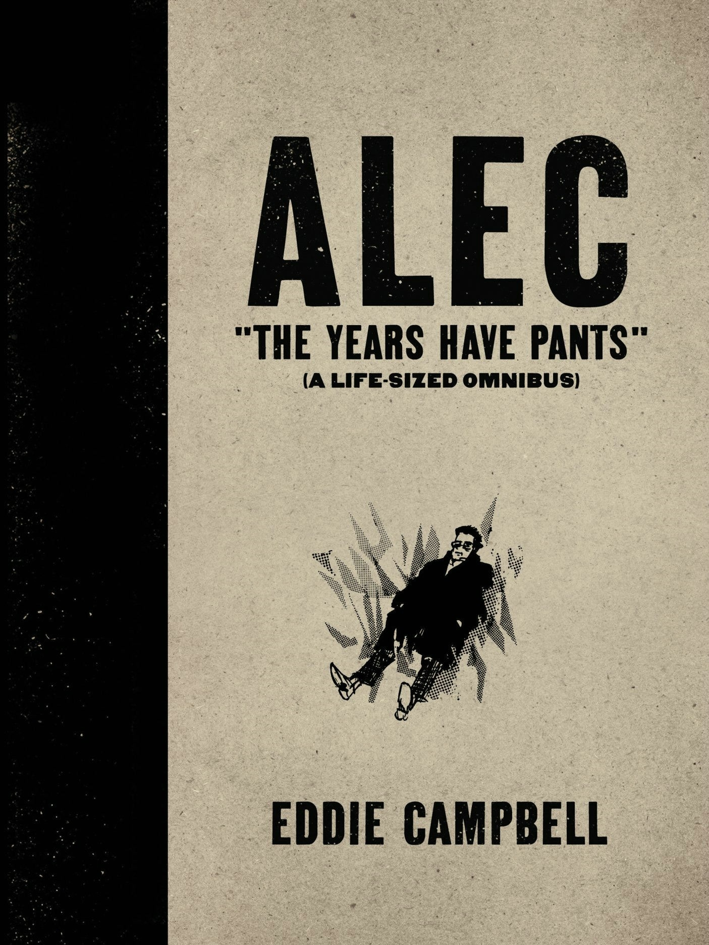 Alec The Years Have Pants A Life Size Omnibus