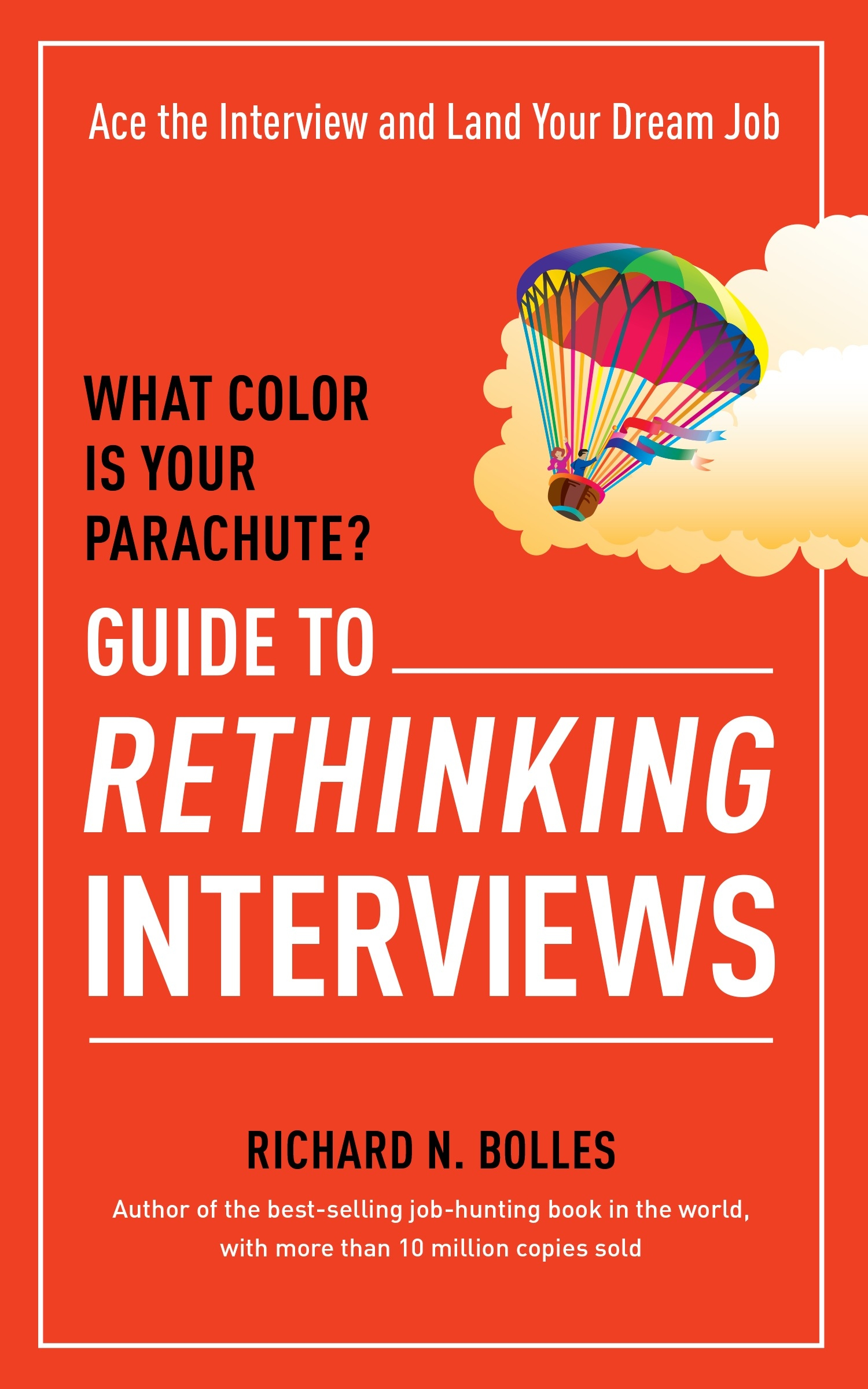 What Color Is Your Parachute? Guide to Rethinking Interviews by ...