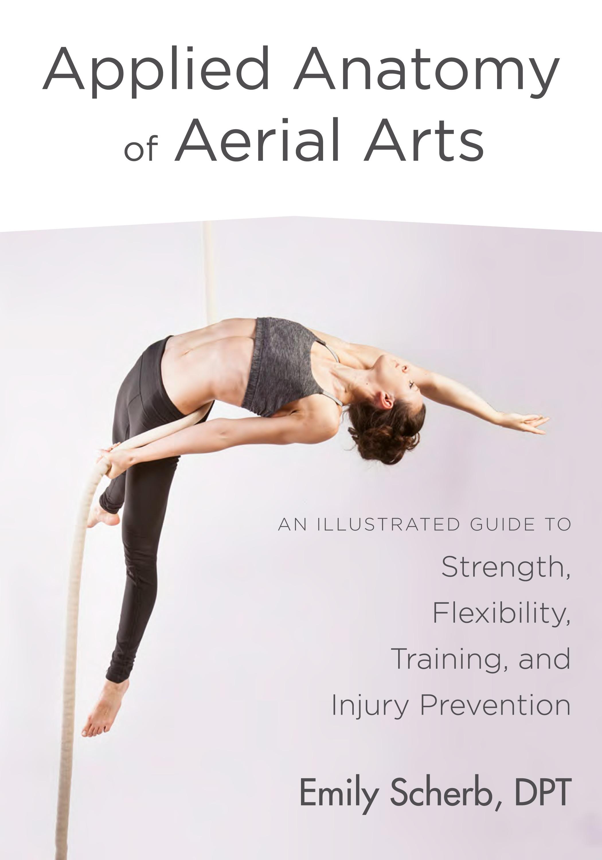 Applied Anatomy Of Aerial Arts By Emily Scherb Penguin Books Australia