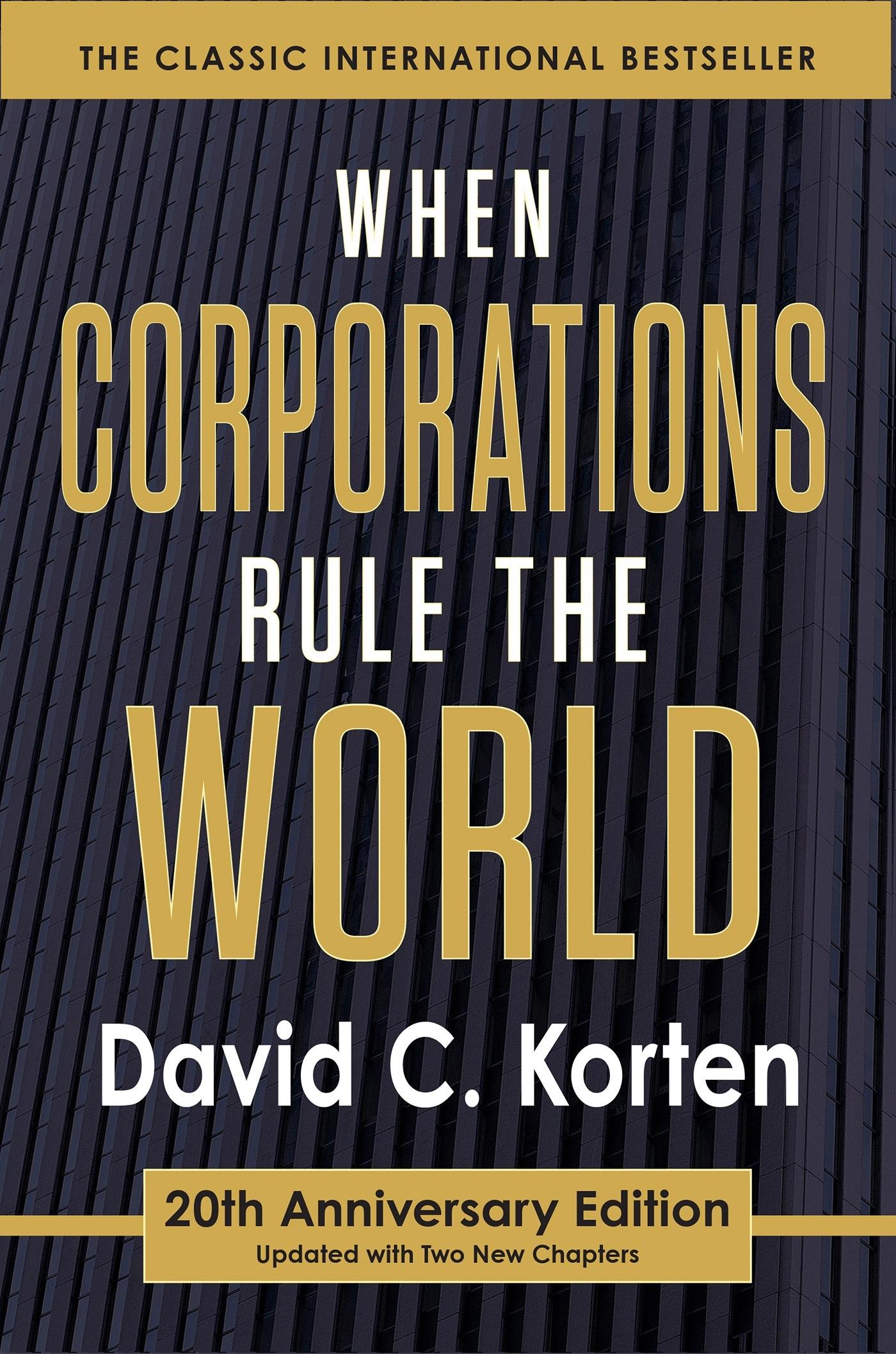 Read When Corporations Rule The World By David C Korten