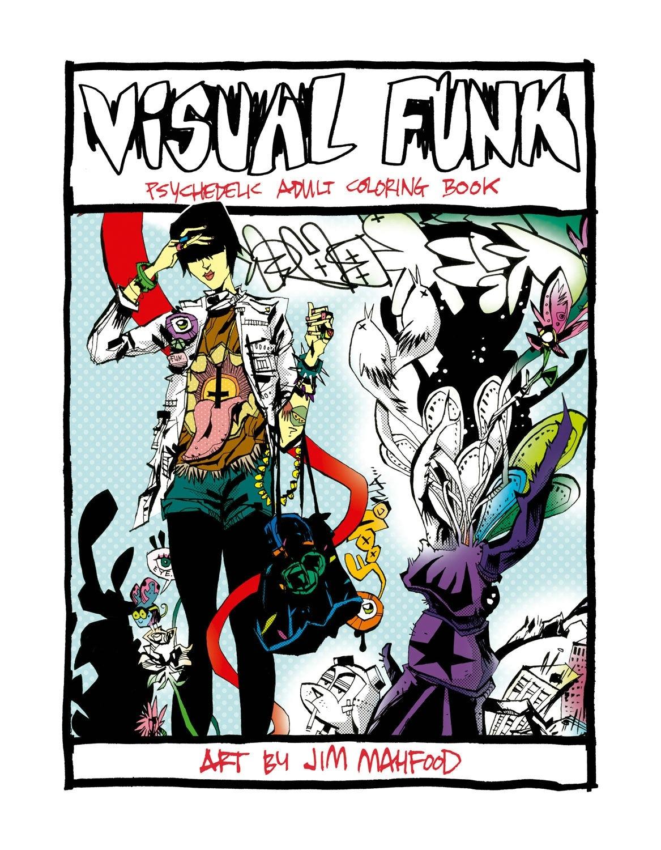 Visual Funk Street Art Adult Coloring Book by JIM MAHFOOD - Penguin ...