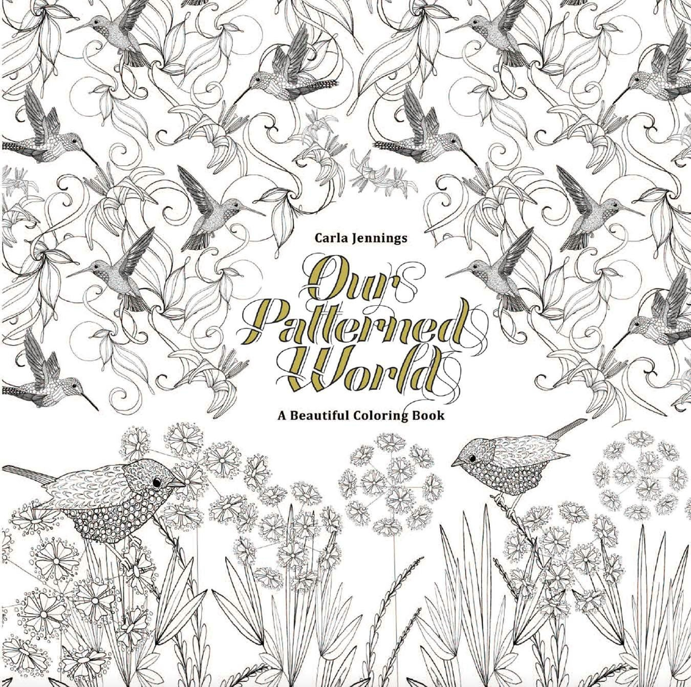 Our Patterned World A Beautiful Coloring Book by CARLA JENNINGS ...