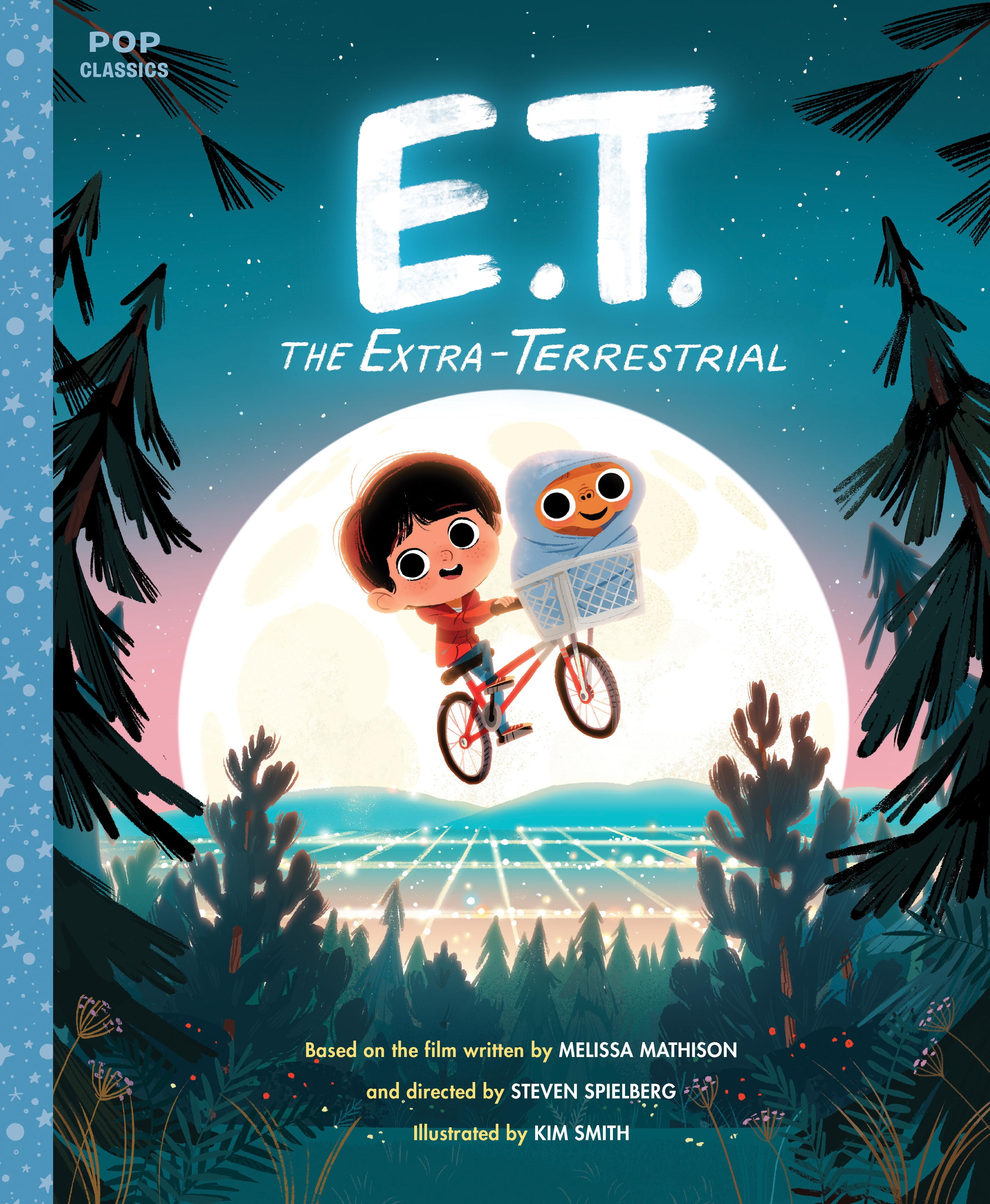 E T The Extra Terrestrial The Classic Illustrated Storybook By Kim Smith Penguin Books Australia