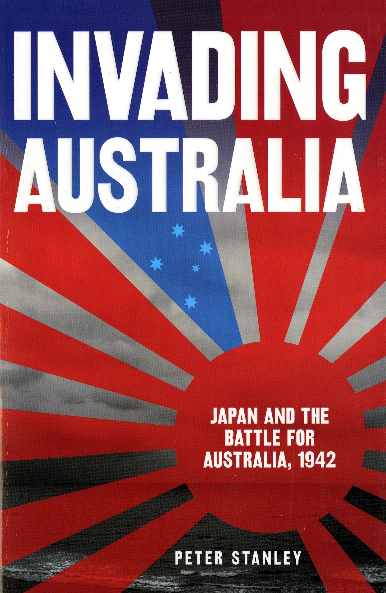 invading australia japan and the battle for australia 1942 stanley peter