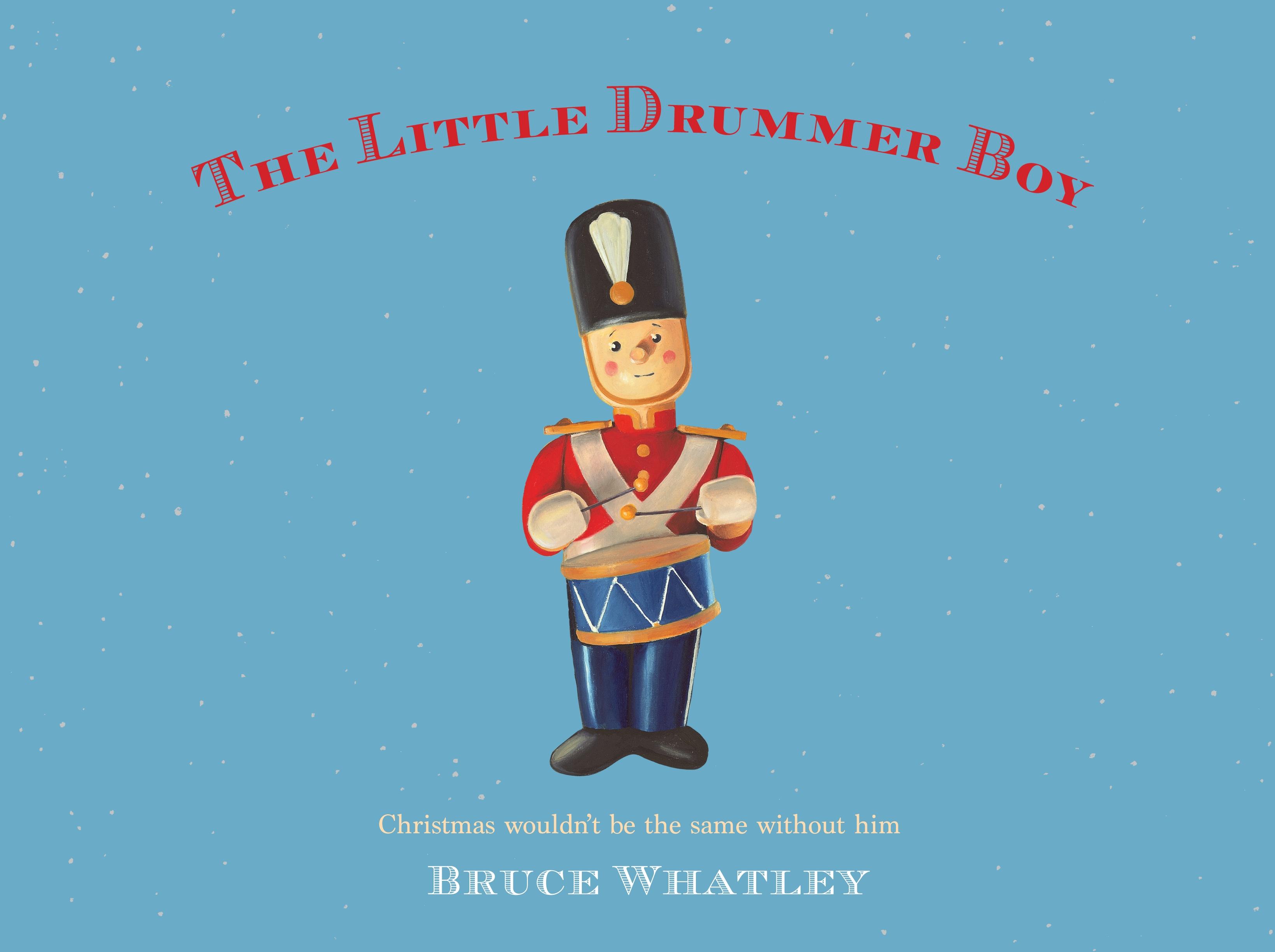 Christmas Drummer Boy.The Little Drummer Boy By Bruce Whatley Penguin Books