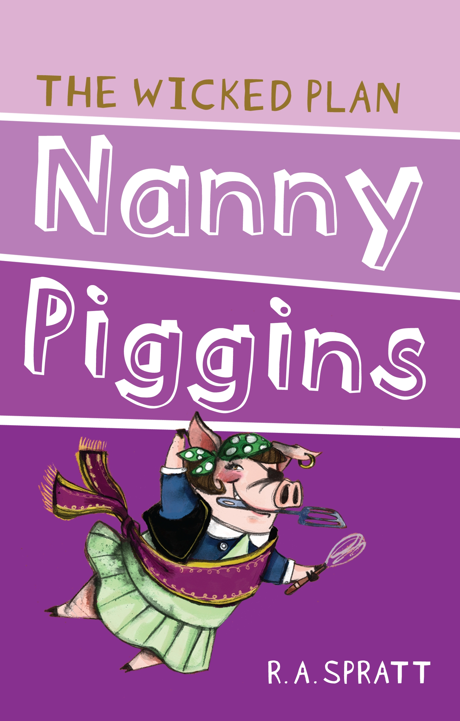 Nanny Piggins And The Wicked Plan 2 By R A Spratt