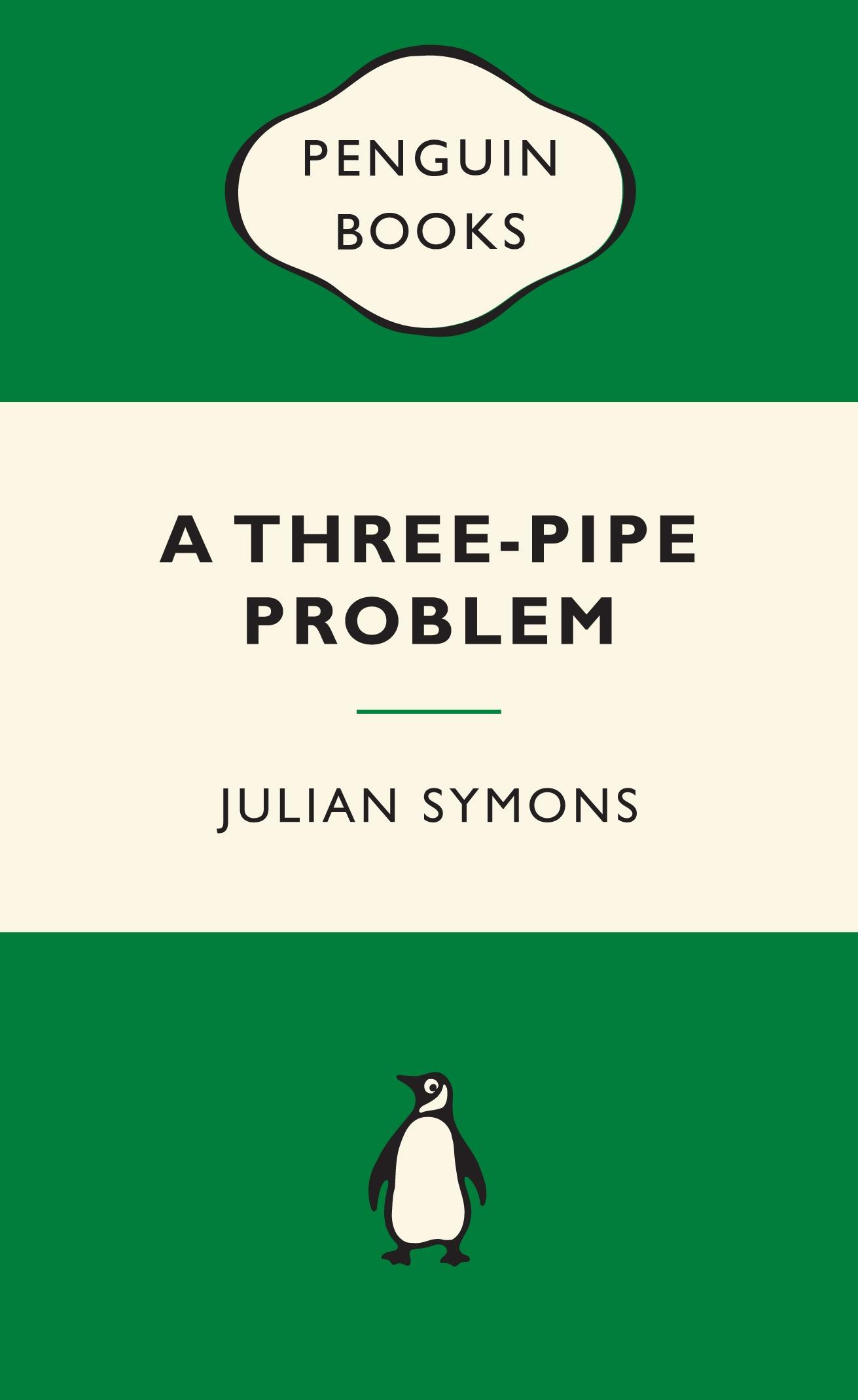 A Three Pipe Problem By Julian Symons Penguin Books Australia