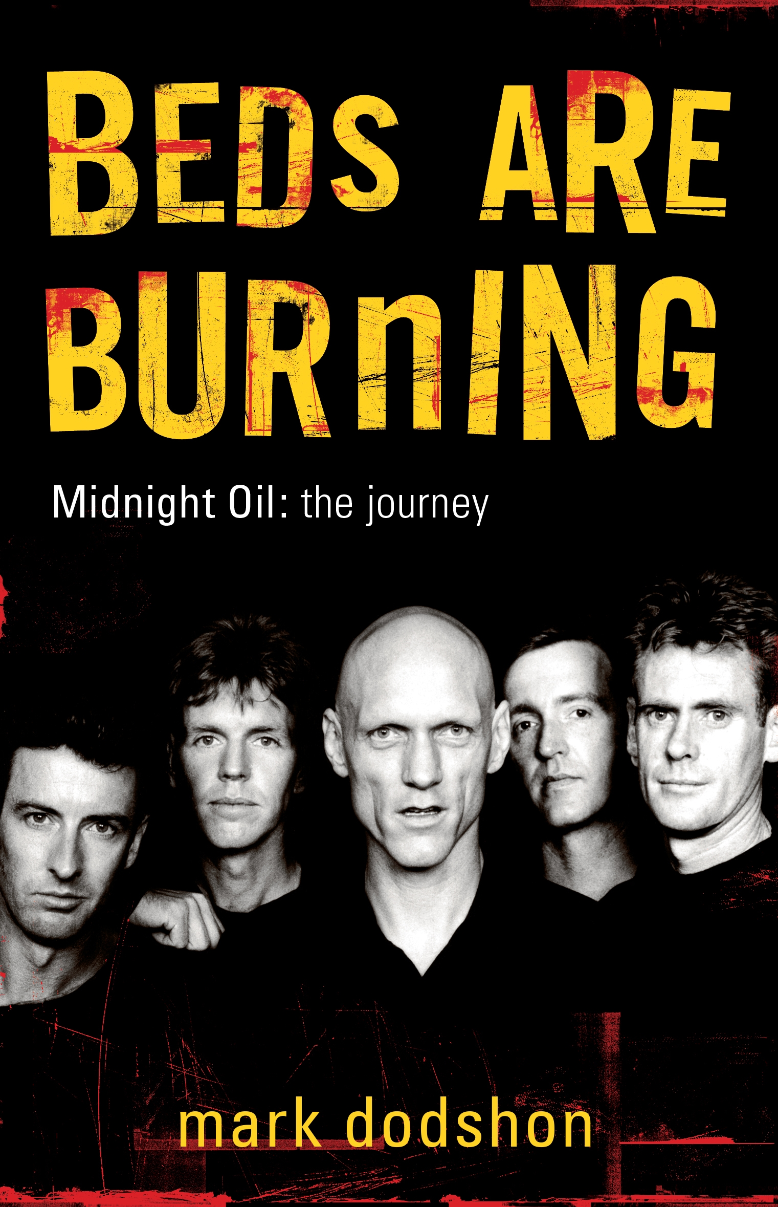Beds Are Burning Midnight Oil The Journey By Mark Dodshon