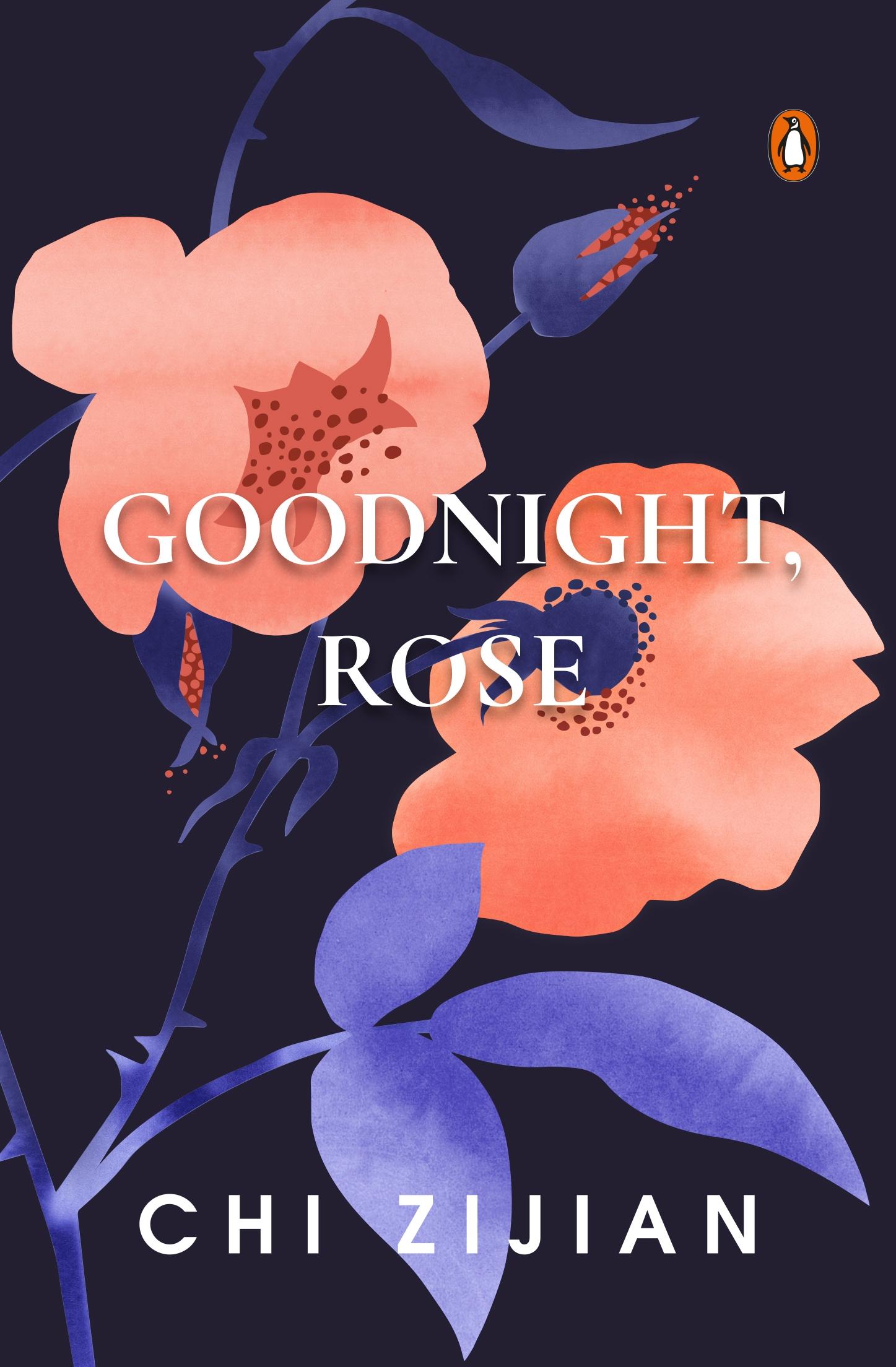 Goodnight, Rose by Chi Zijian - Penguin Books New Zealand
