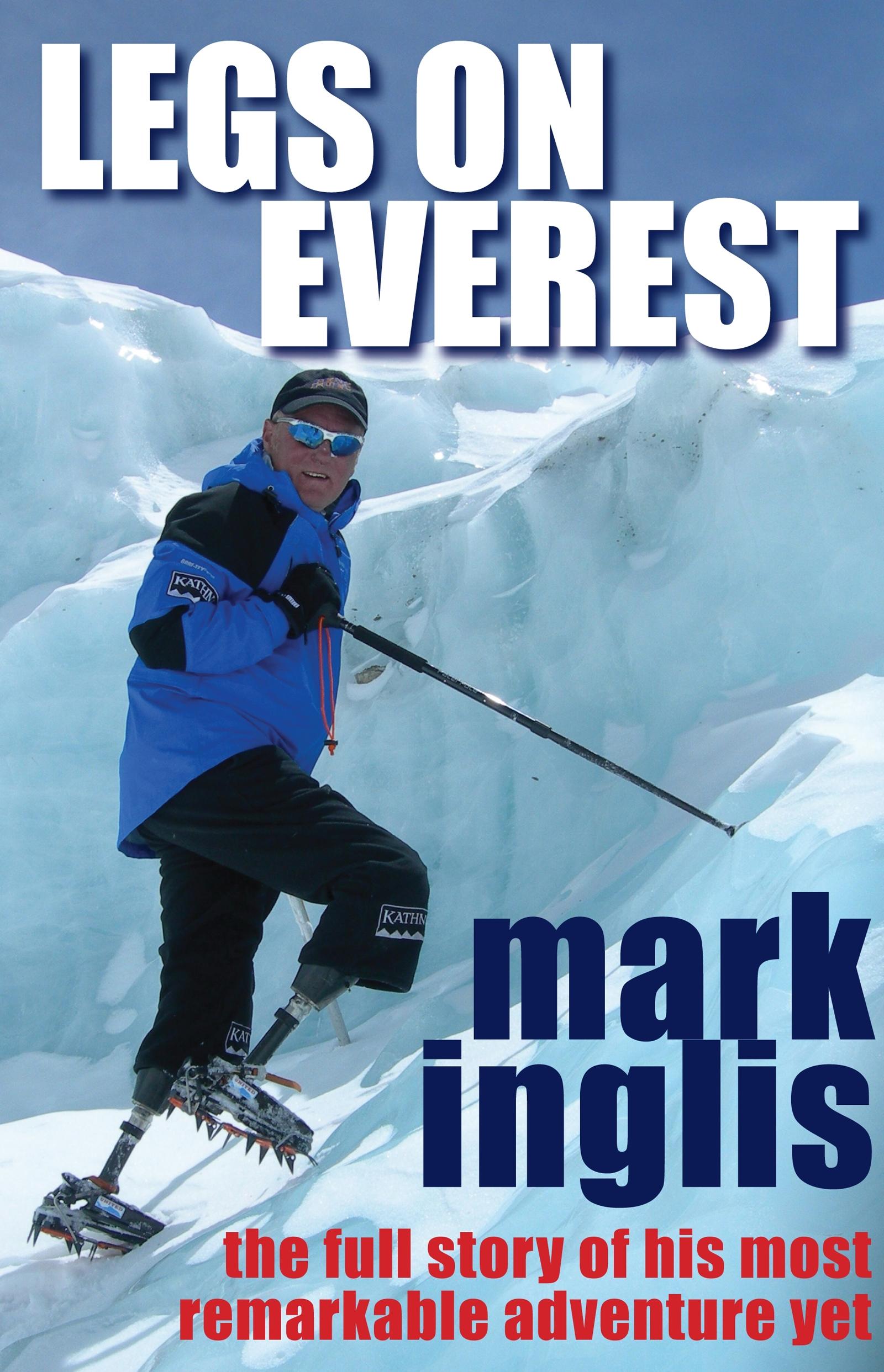 Legs On Everest by Mark Inglis - Penguin Books Australia