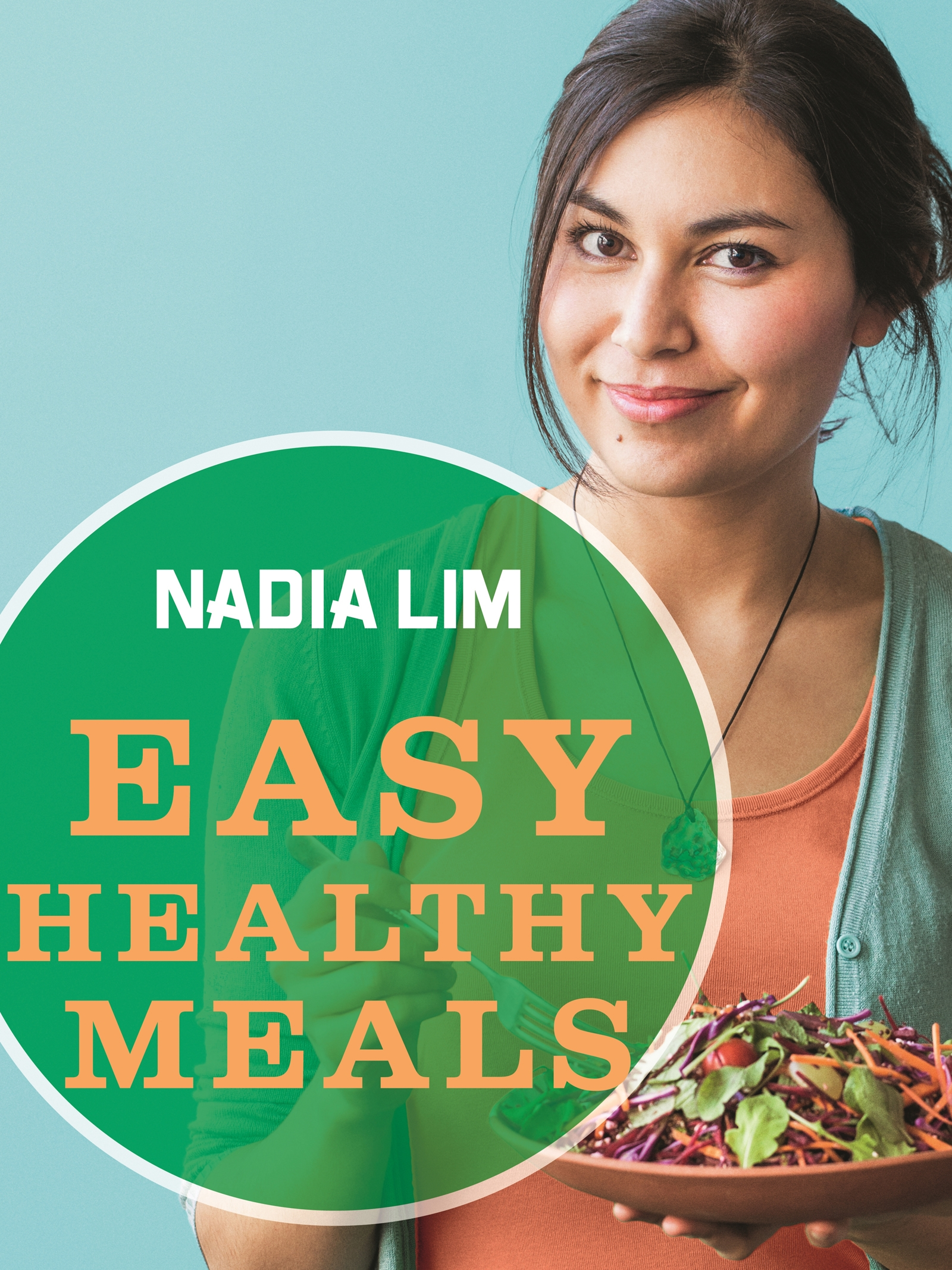 Easy healthy meals by nadia lim penguin books new zealand easy healthy meals by nadia lim forumfinder Images