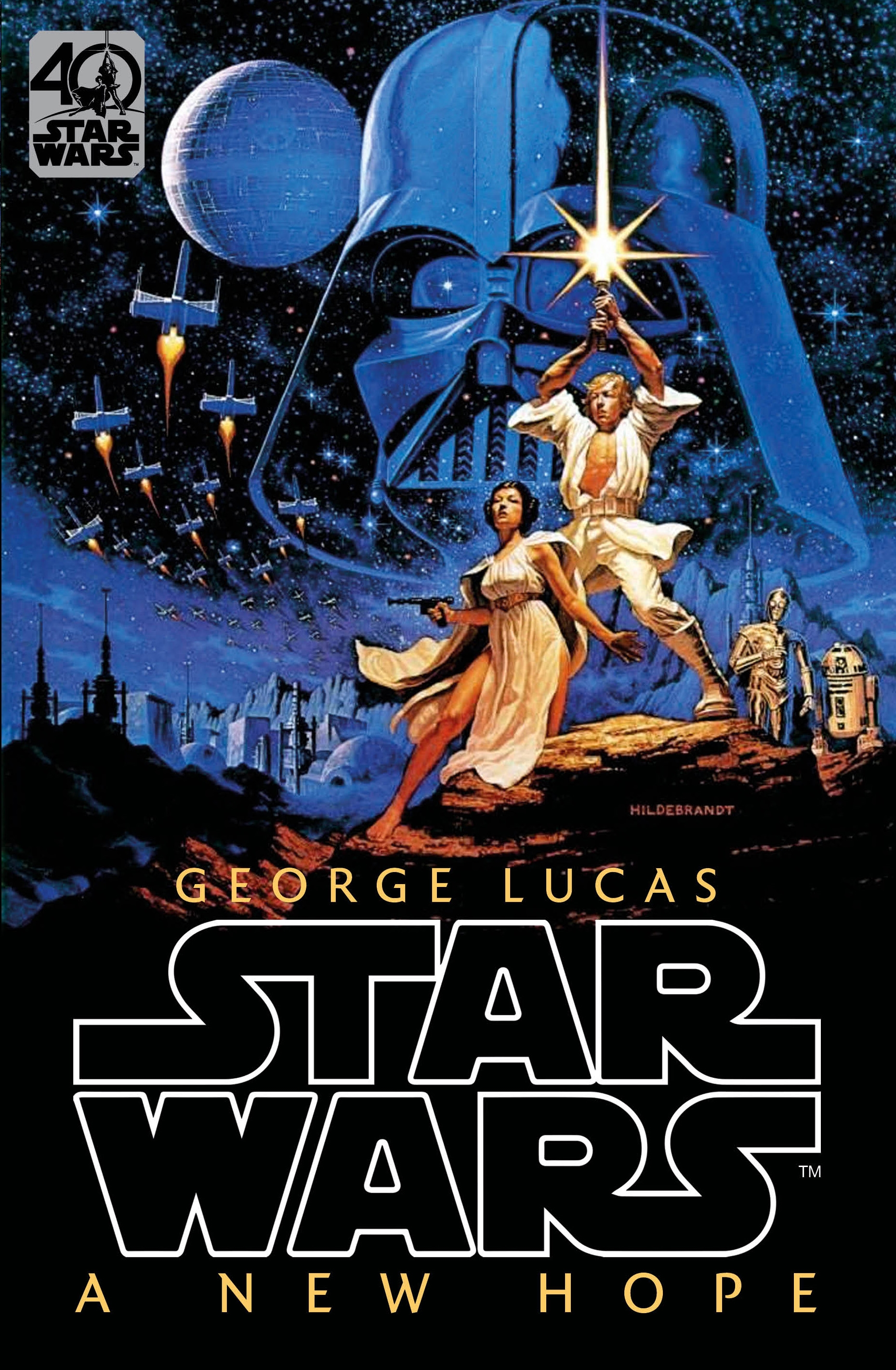 Star Wars: Episode IV: A New Hope. Official 40th Anniversary Collector's  Edition. By George Lucas