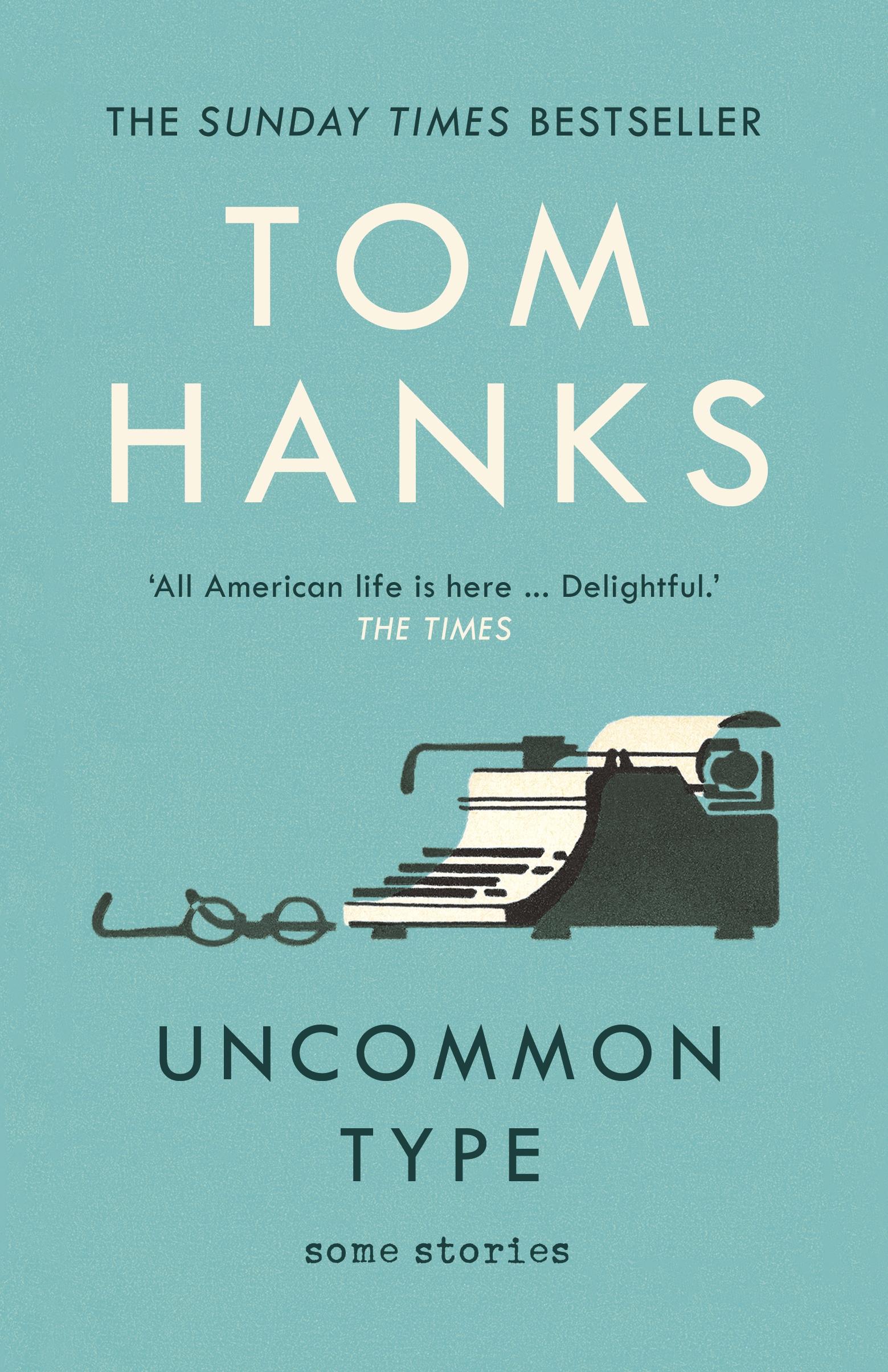 Extract | Uncommon Type by Tom Hanks - Penguin Books Australia