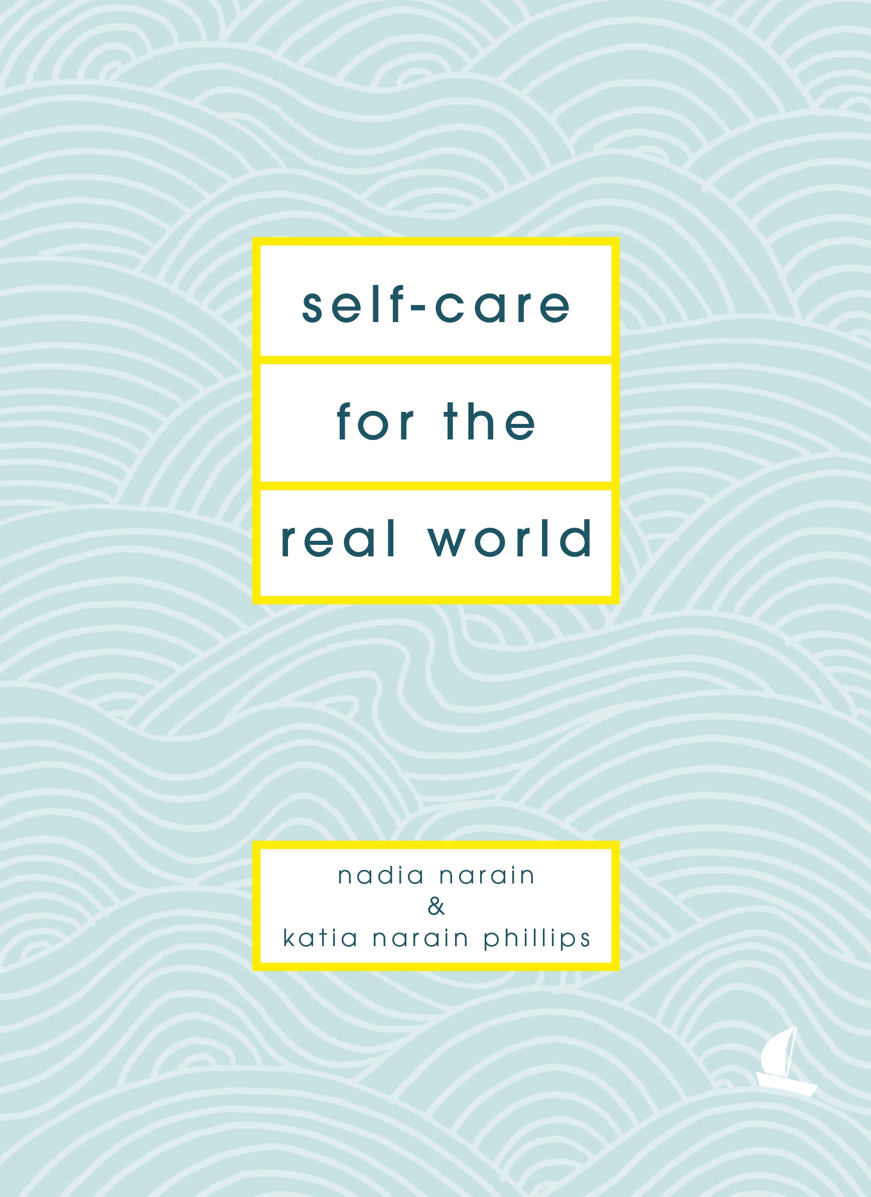 Self care for the real world by nadia narain penguin books australia hi res cover solutioingenieria Gallery