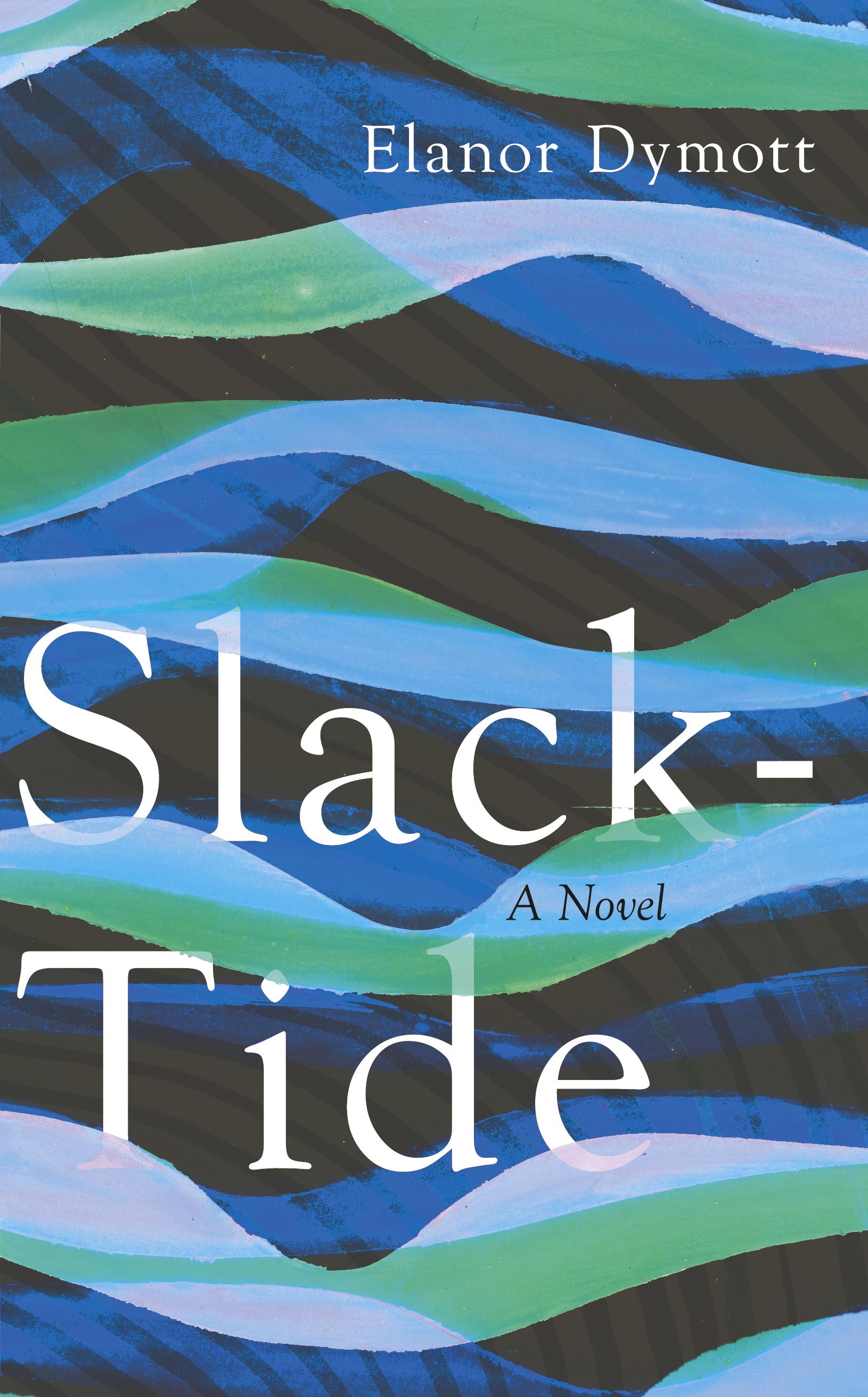 Slack Tide By Elanor Dymott Penguin Books Australia