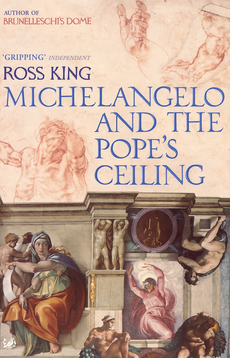 Book cover of Michelangelo and the Pope's Ceiling by Ross King, Bloomsbury Publishing, 2002.