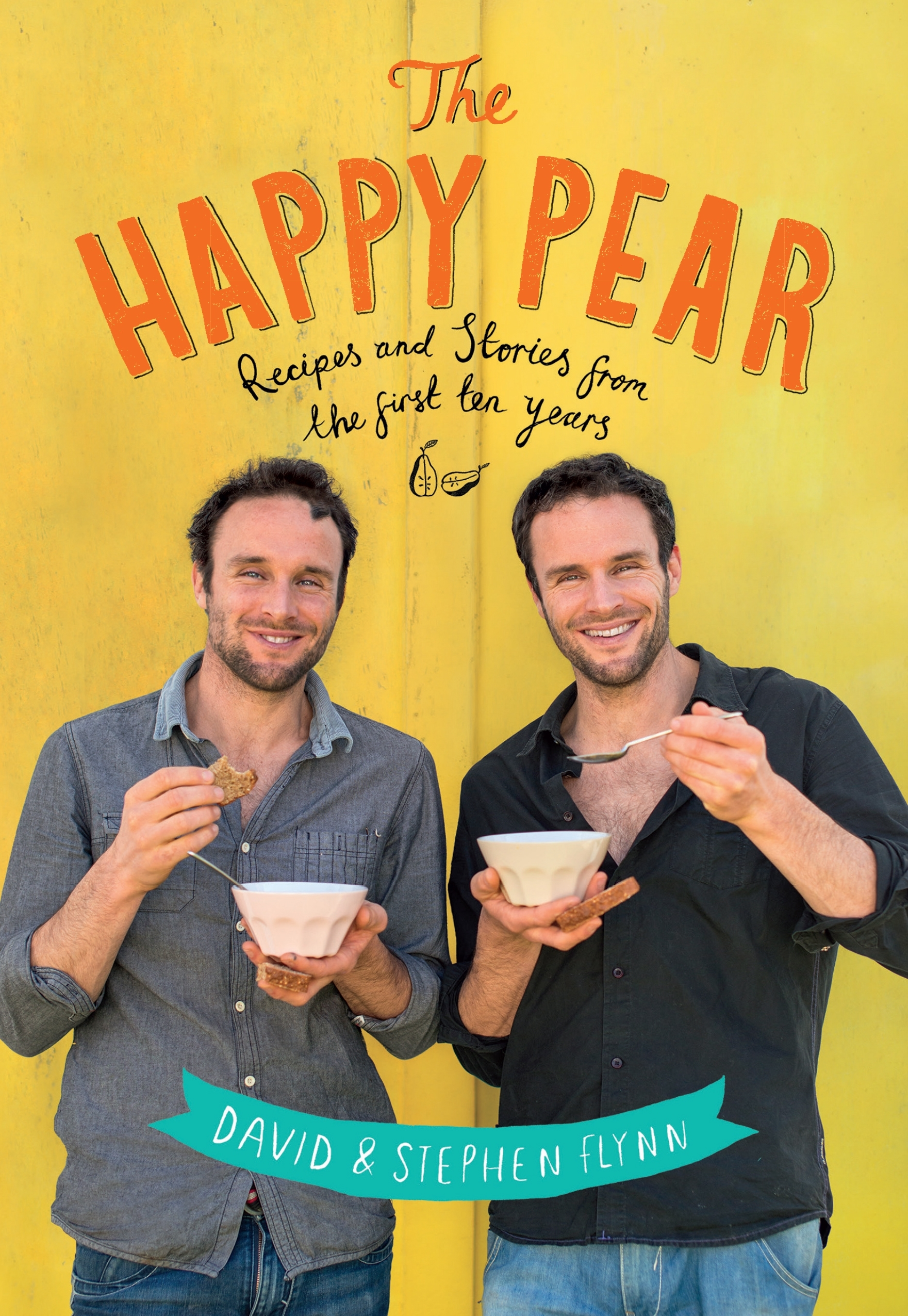 The Happy Pear Recipes And Stories From The First Ten Years By David Flynn Penguin Books New Zealand