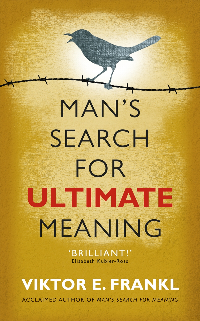 the meaning of suffering in mans search for meaning a book by viktor frankl Man's search for meaning | viktor e frankl, gordon w allport man's search for meaning is a meditation on the irreducible gift of one's own counsel in the face of great suffering viktor e frankl survived to write this book.