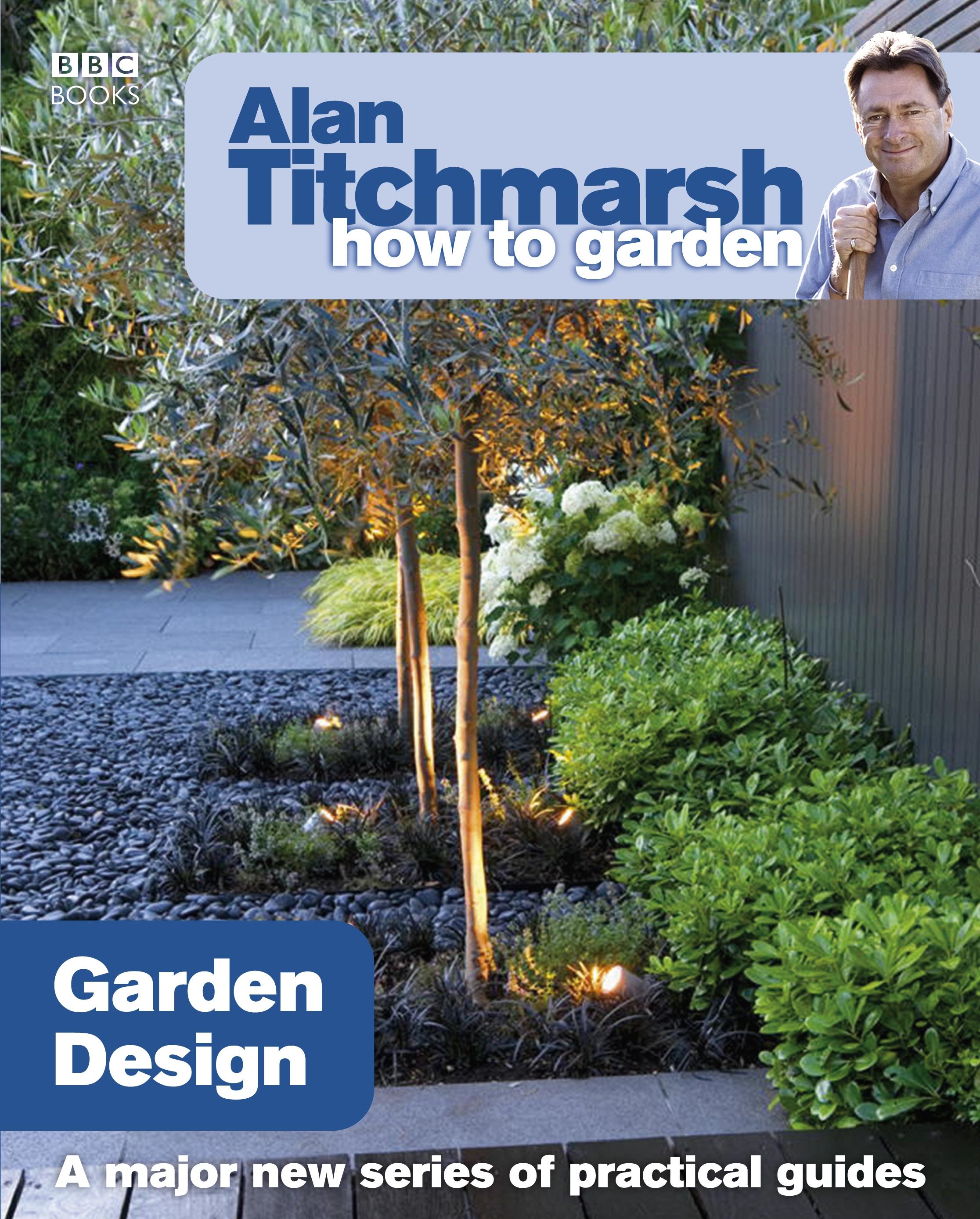 Alan Titchmarsh How to Garden Garden Design by Alan Titchmarsh