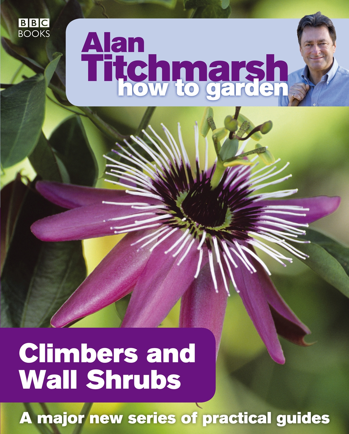 Alan Titchmarsh How to Garden Climbers and Wall Shrubs by Alan