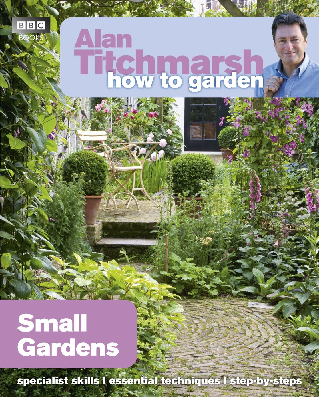 Alan Titchmarsh How to Garden Small Gardens by Alan Titchmarsh
