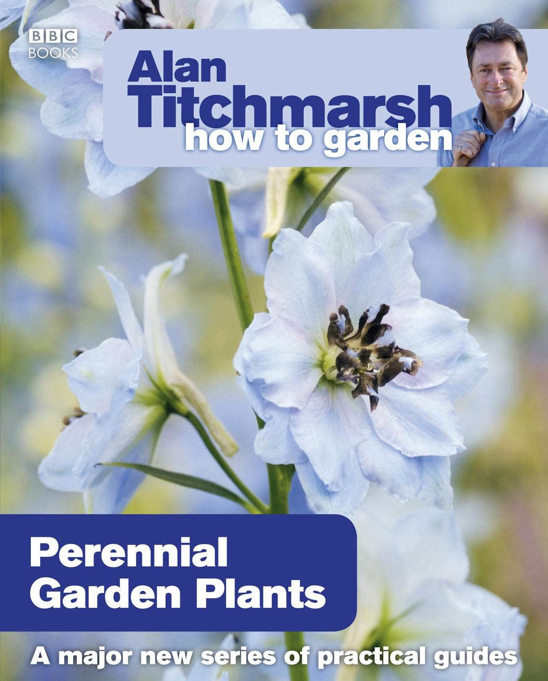 Alan Titchmarsh How to Garden Perennial Garden Plants by Alan