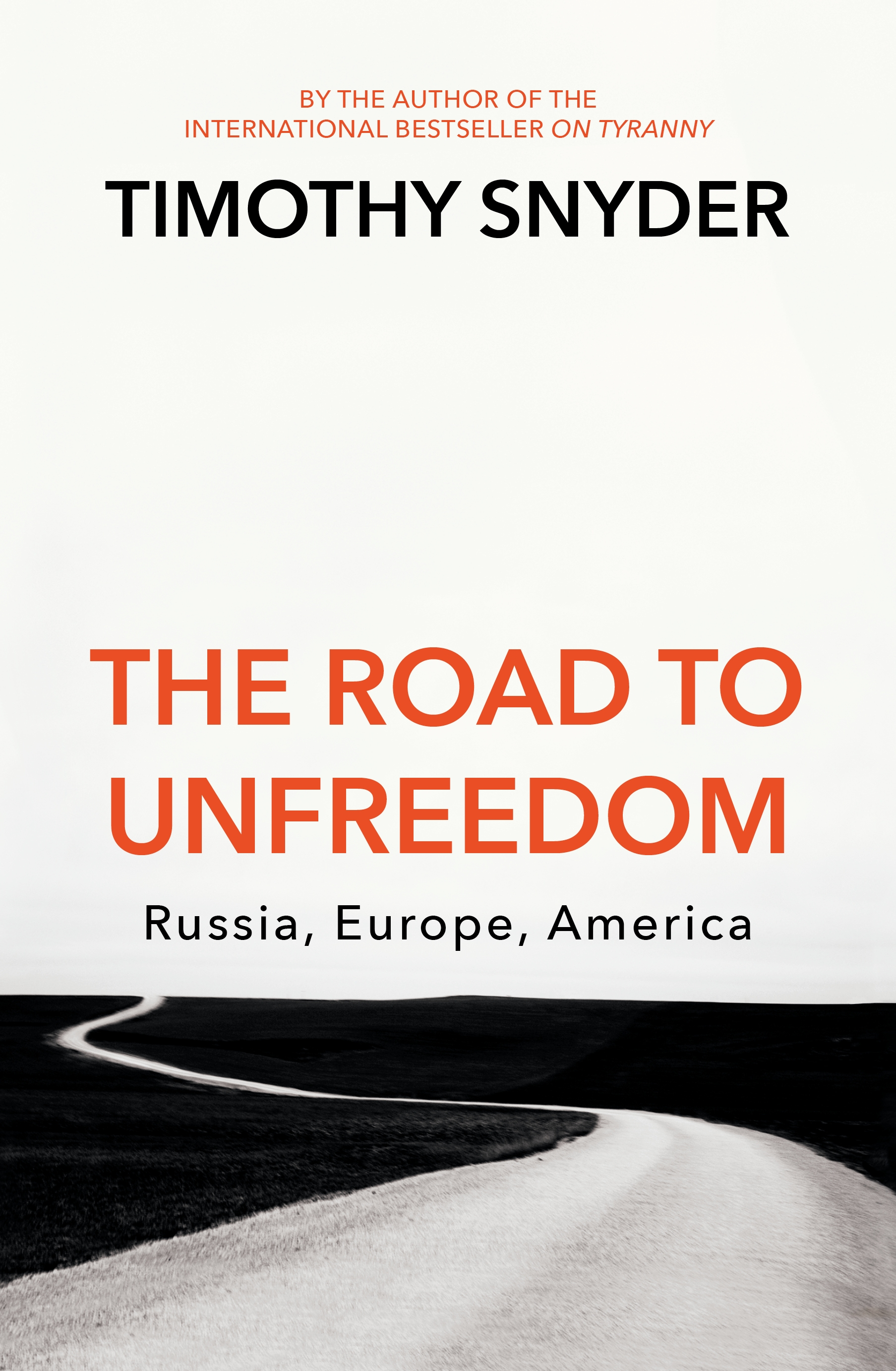Image result for Road to Unfreedom: Russia, Europe, America by Timothy Snyder