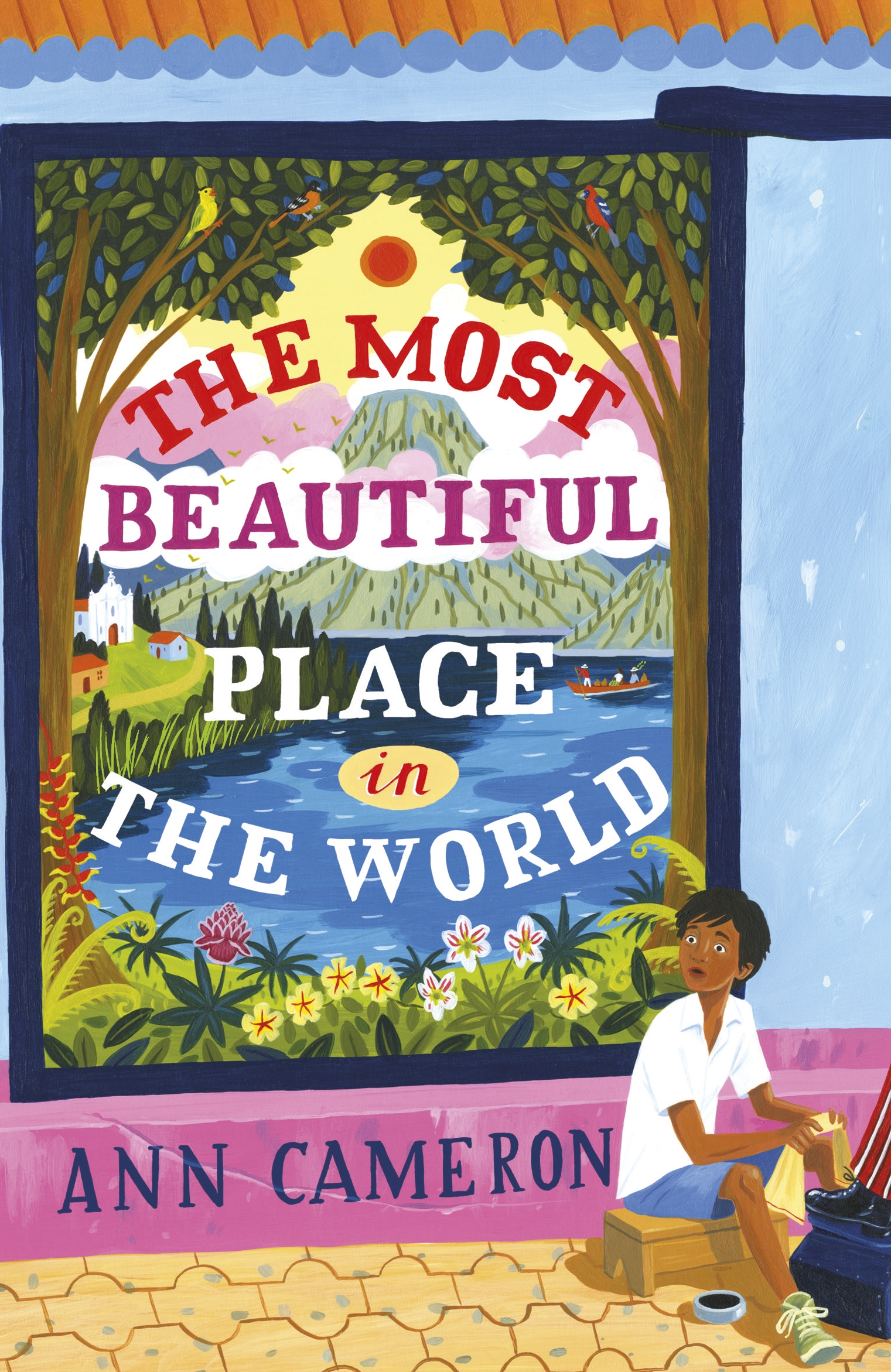 The Most Beautiful Place In The World By Ann Cameron Penguin Books Australia