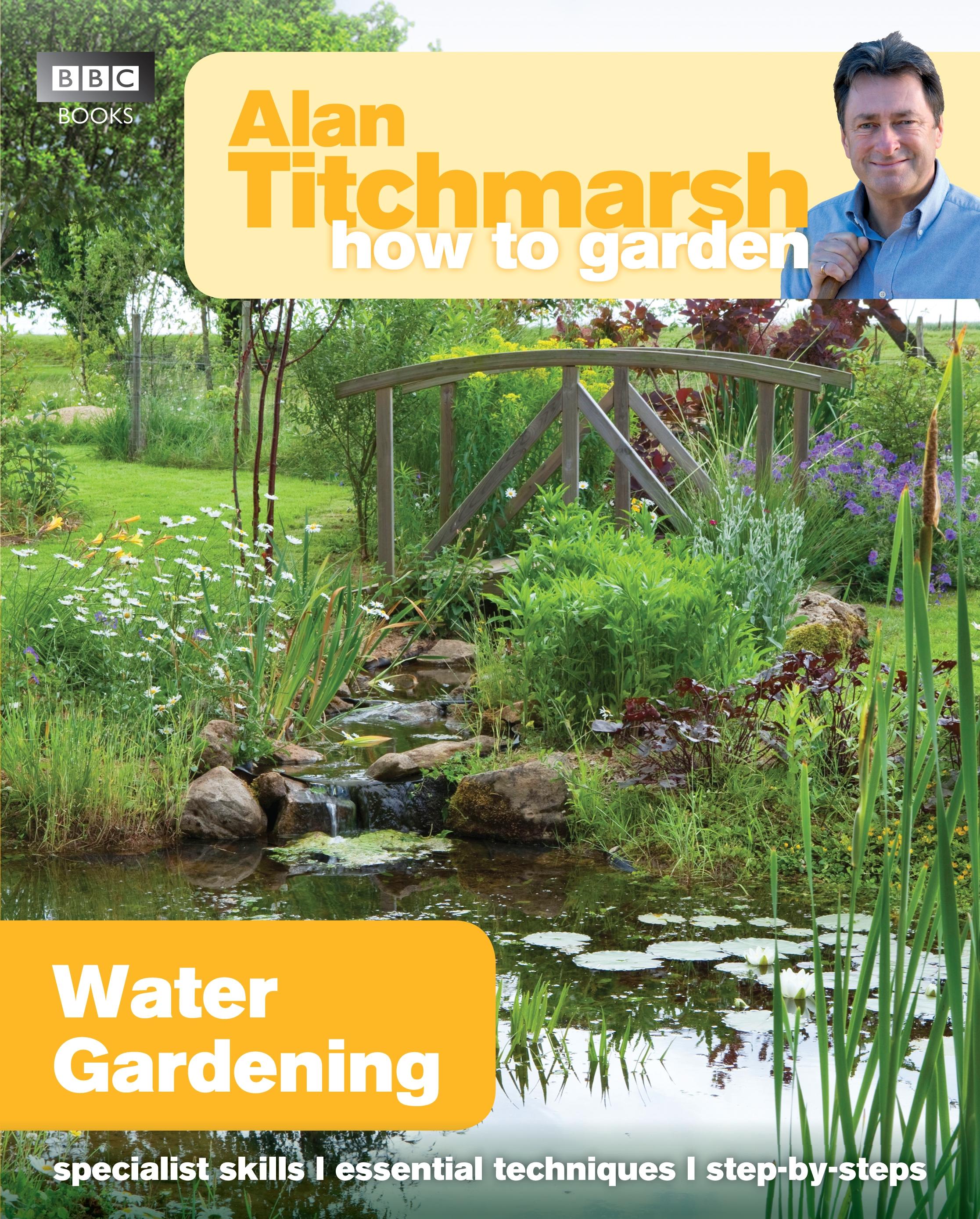 Alan Titchmarsh How to Garden Water Gardening by Alan Titchmarsh