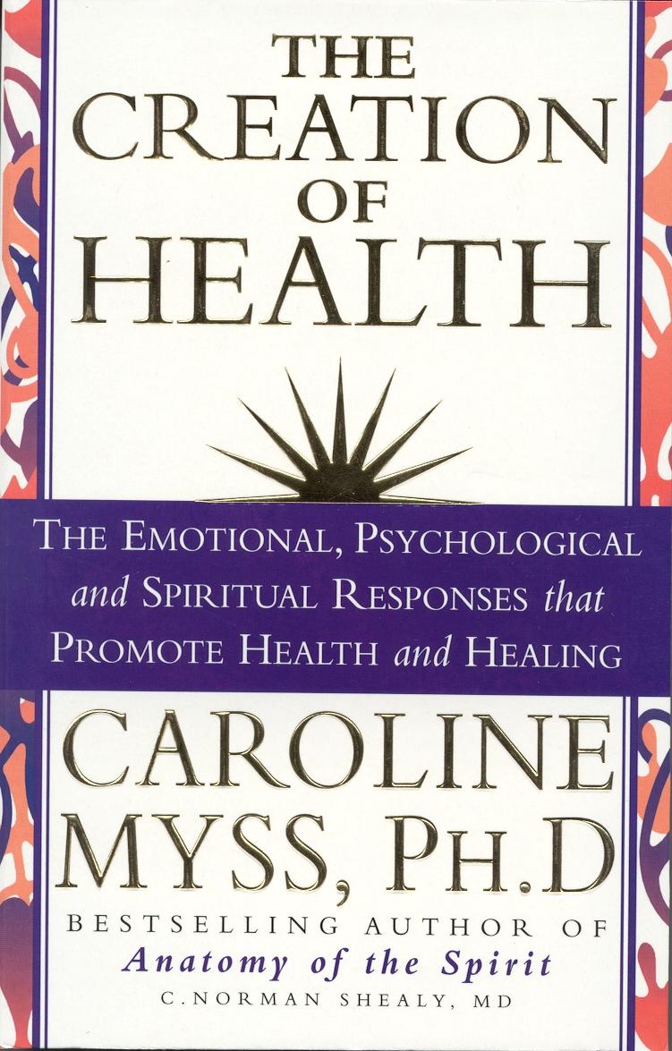 The Creation of Health by Caroline Myss - Penguin Books New Zealand
