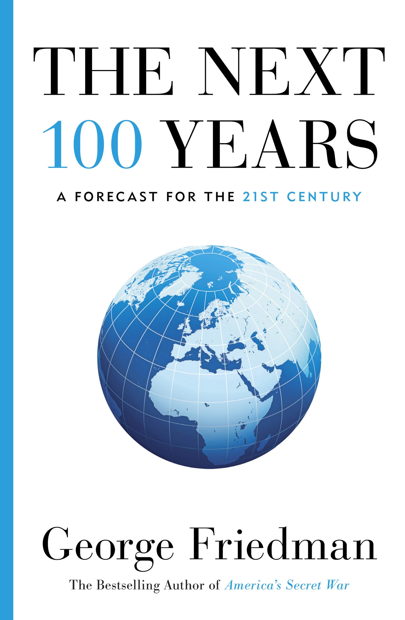 The Next 100 Years >> The Next 100 Years A Forecast For The 21st Century By George