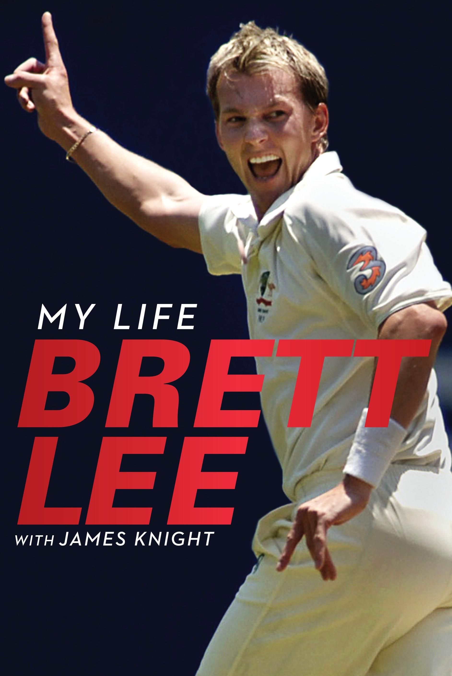 Brett Lee - My Life by Brett Lee - Penguin Books Australia