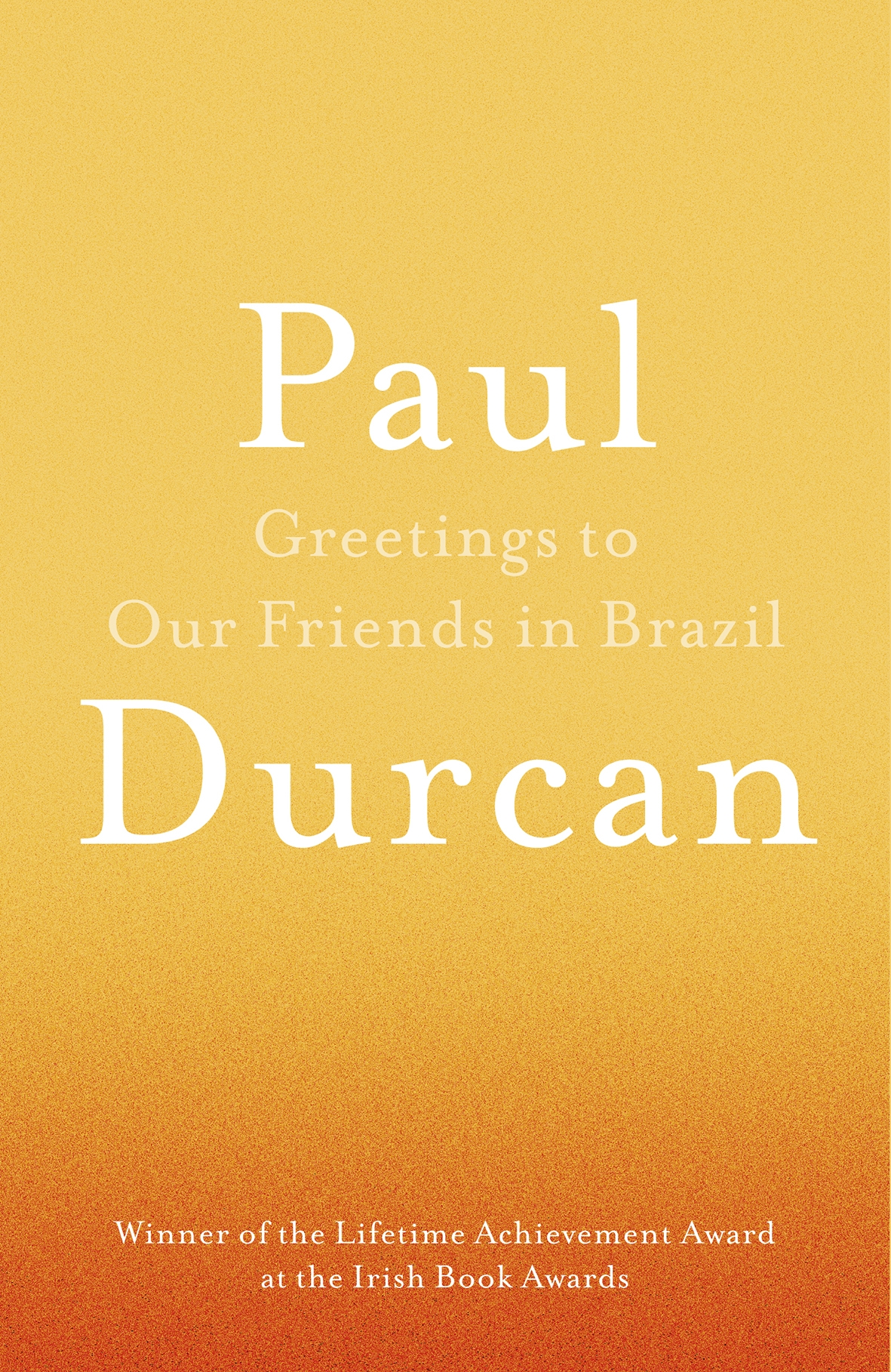 Greetings to our friends in brazil by paul durcan penguin books hi res cover greetings to our friends in brazil m4hsunfo