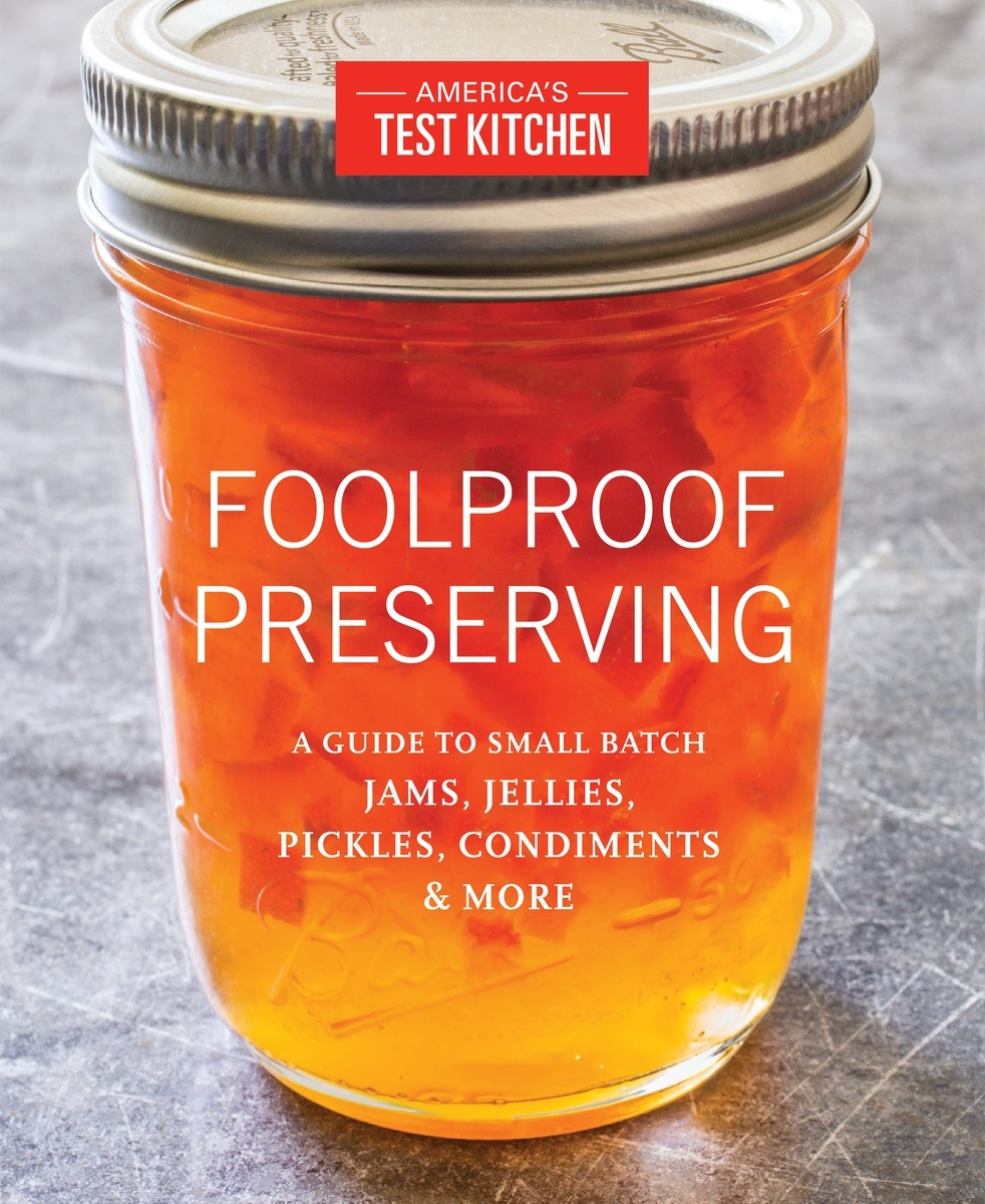 America S Test Kitchen Canning Recipes