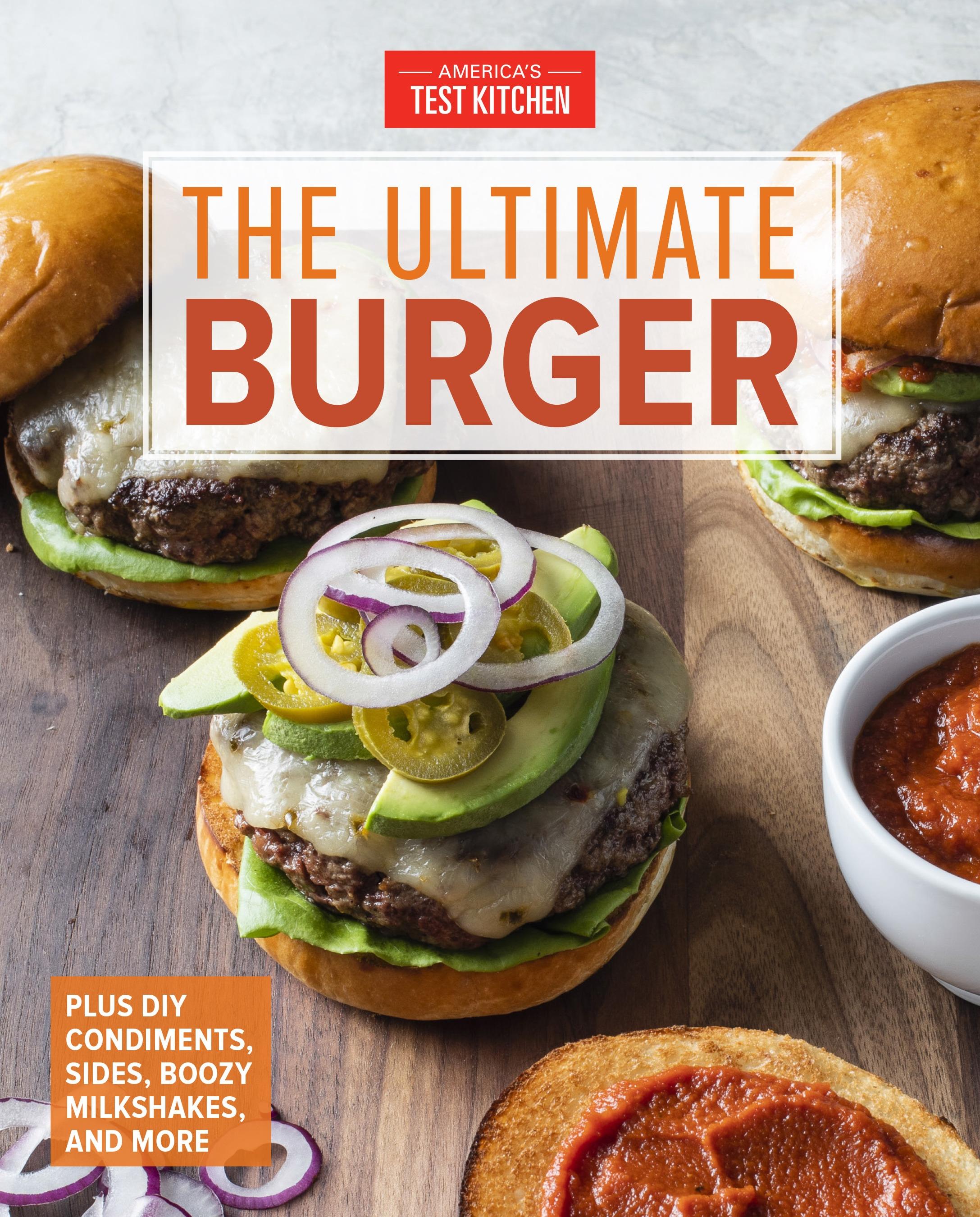 The Ultimate Burger By America S Test Kitchen Penguin Books Australia